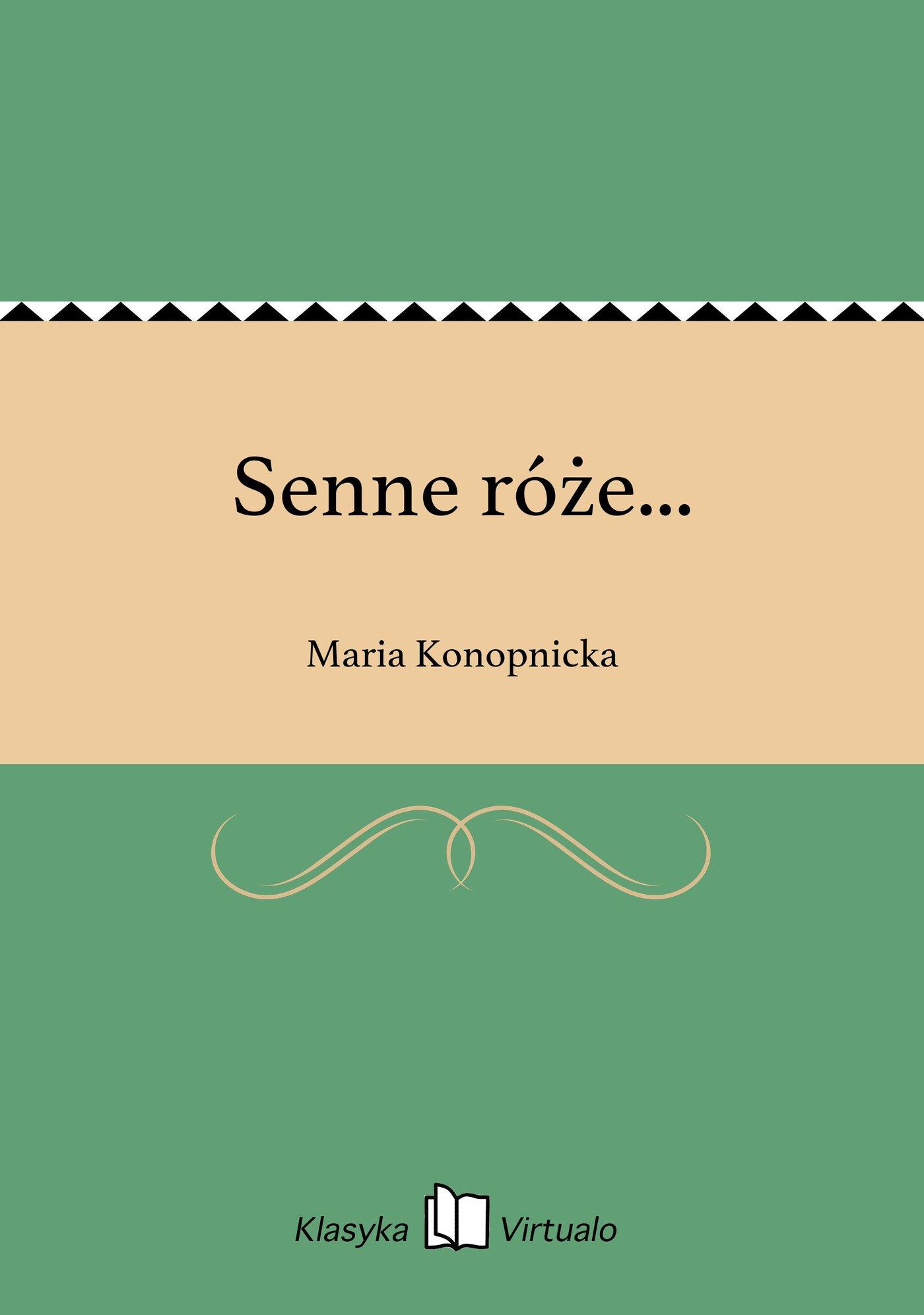 Senne róże... - Ebook (Książka EPUB) do pobrania w formacie EPUB