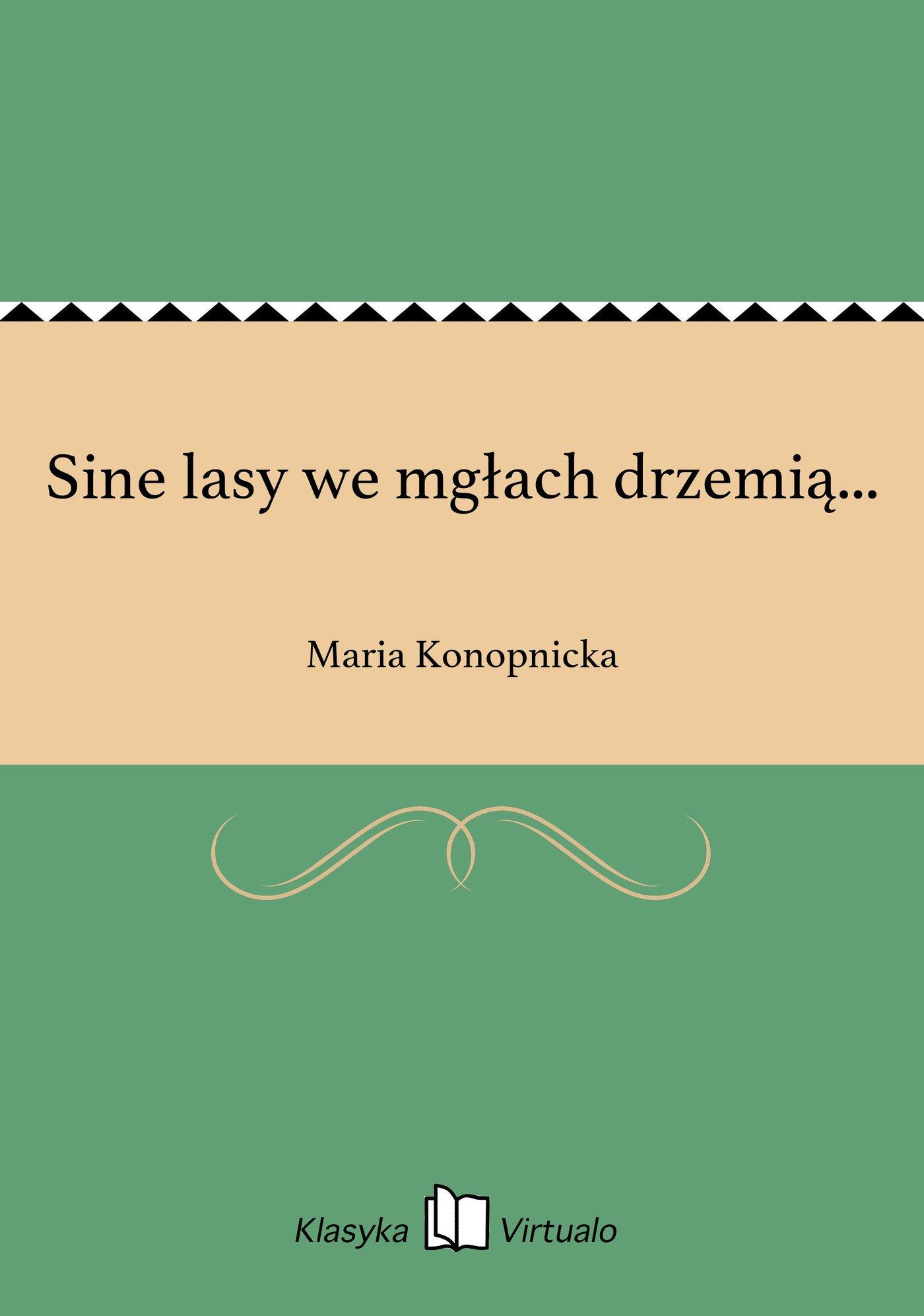 Sine lasy we mgłach drzemią... - Ebook (Książka EPUB) do pobrania w formacie EPUB