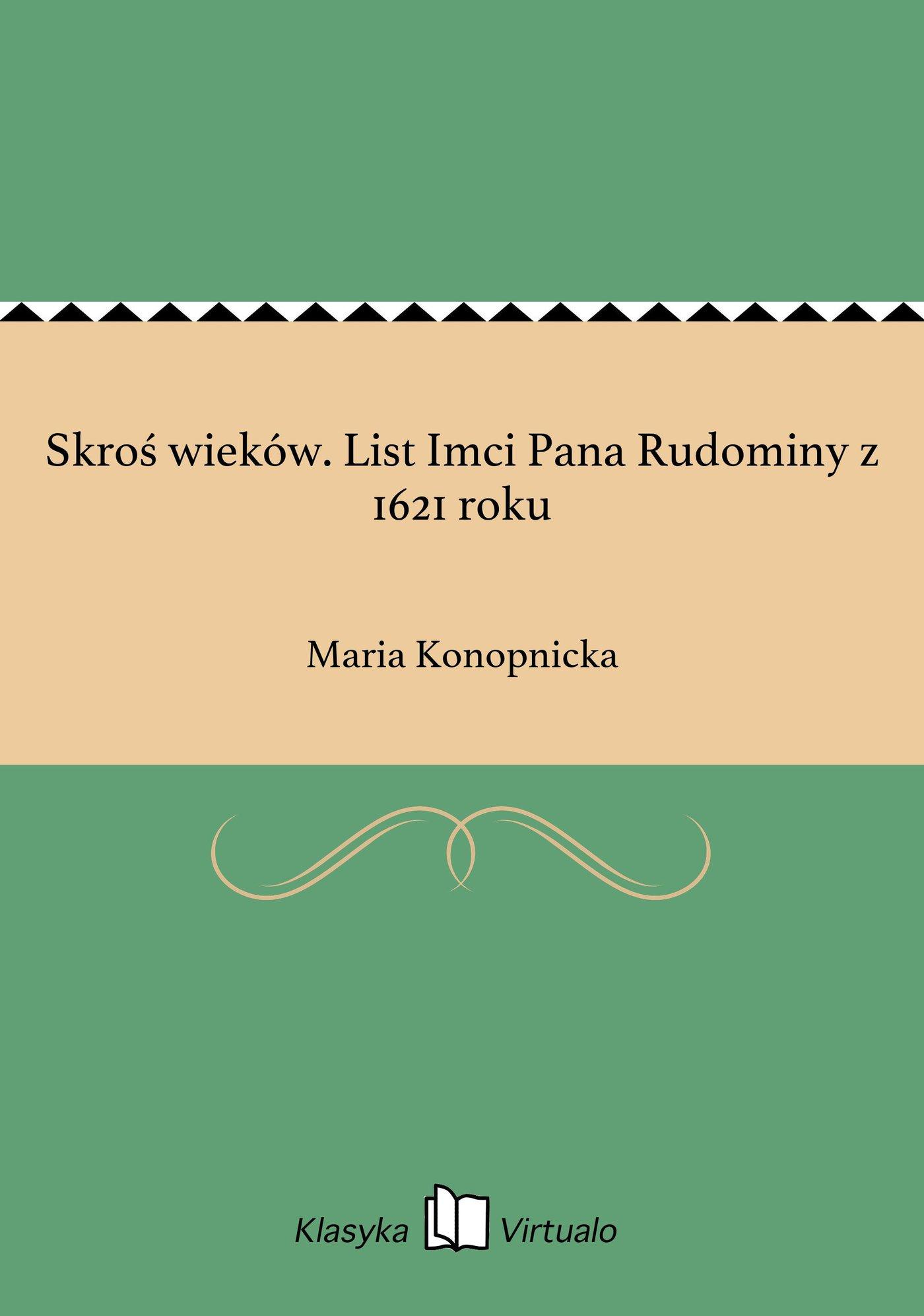 Skroś wieków. List Imci Pana Rudominy z 1621 roku - Ebook (Książka EPUB) do pobrania w formacie EPUB