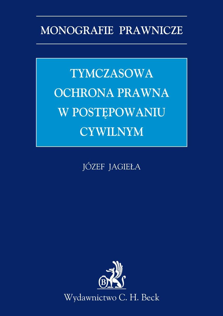 Tymczasowa ochrona prawna w postępowaniu cywilnym - Ebook (Książka PDF) do pobrania w formacie PDF