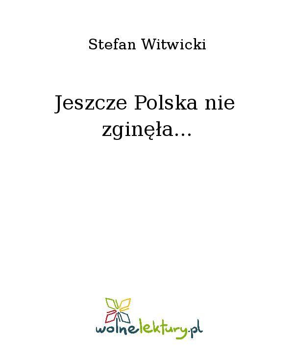 Jeszcze Polska nie zginęła... - Ebook (Książka EPUB) do pobrania w formacie EPUB