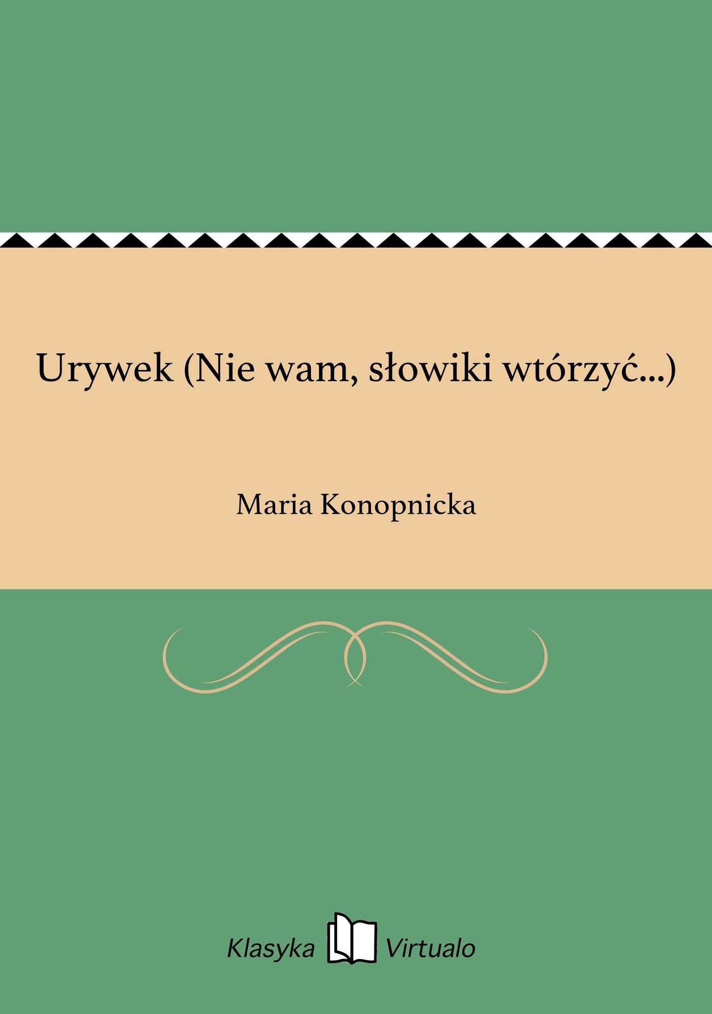 Urywek (Nie wam, słowiki wtórzyć...) - Ebook (Książka EPUB) do pobrania w formacie EPUB