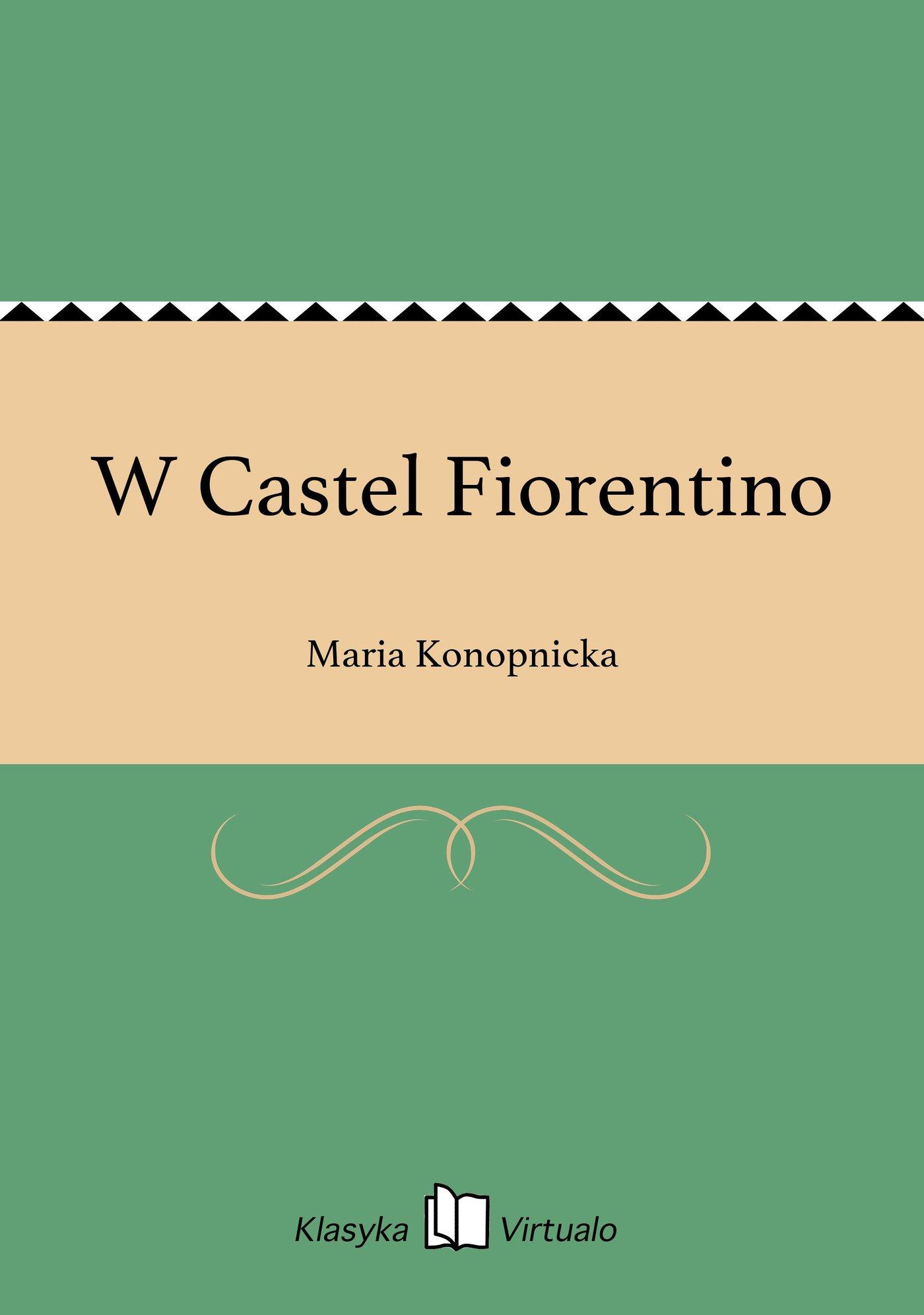 W Castel Fiorentino - Ebook (Książka EPUB) do pobrania w formacie EPUB