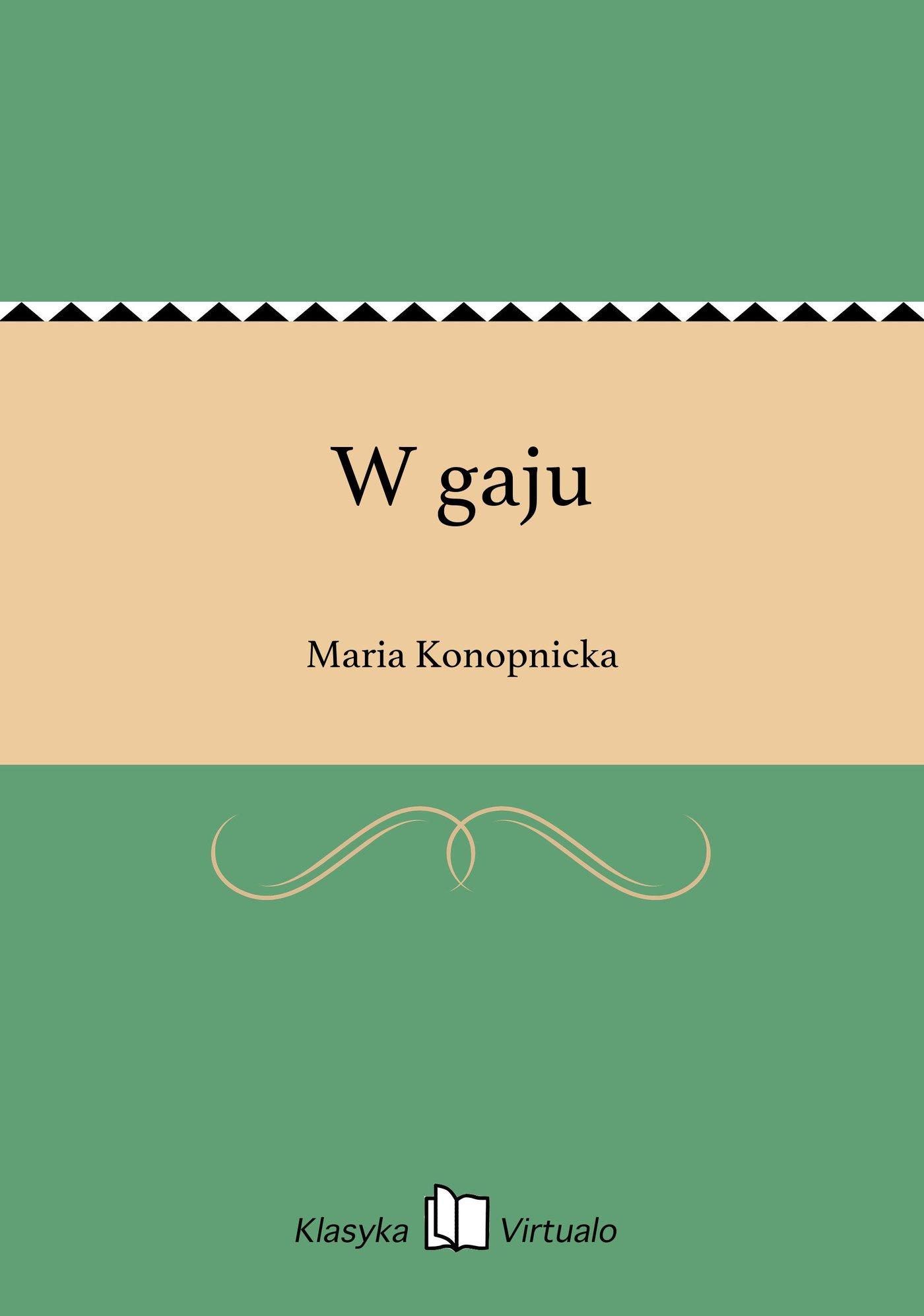 W gaju - Ebook (Książka EPUB) do pobrania w formacie EPUB
