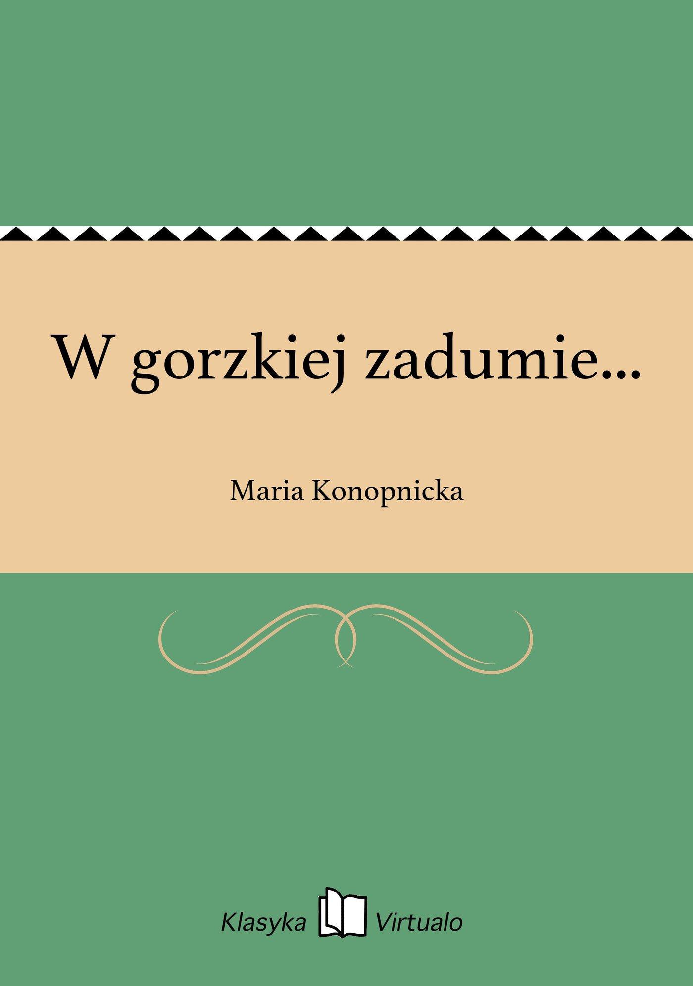 W gorzkiej zadumie... - Ebook (Książka EPUB) do pobrania w formacie EPUB
