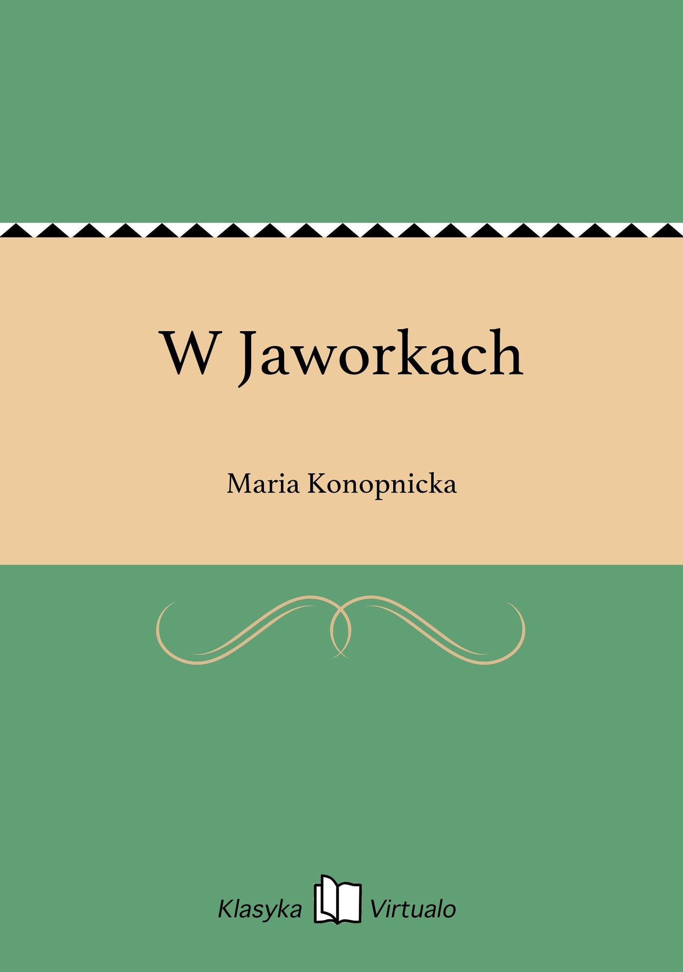 W Jaworkach - Ebook (Książka EPUB) do pobrania w formacie EPUB