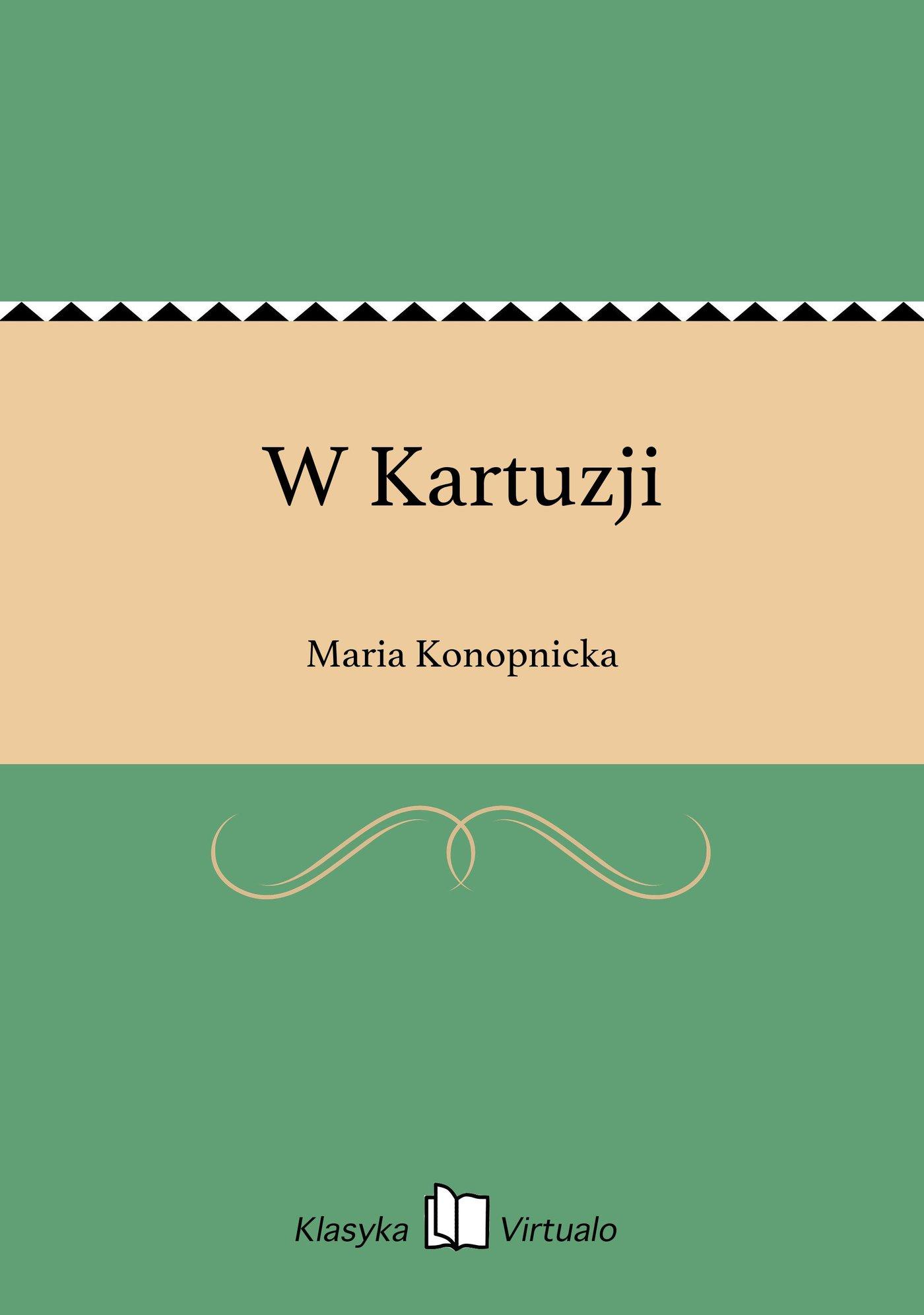 W Kartuzji - Ebook (Książka EPUB) do pobrania w formacie EPUB