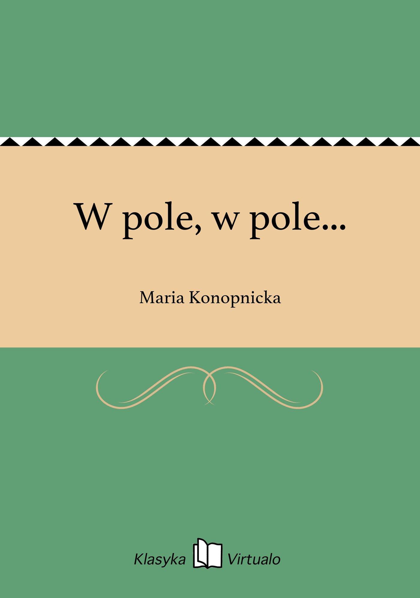 W pole, w pole... - Ebook (Książka EPUB) do pobrania w formacie EPUB