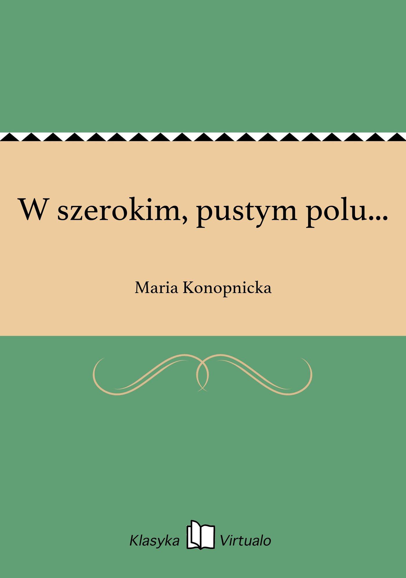 W szerokim, pustym polu... - Ebook (Książka EPUB) do pobrania w formacie EPUB