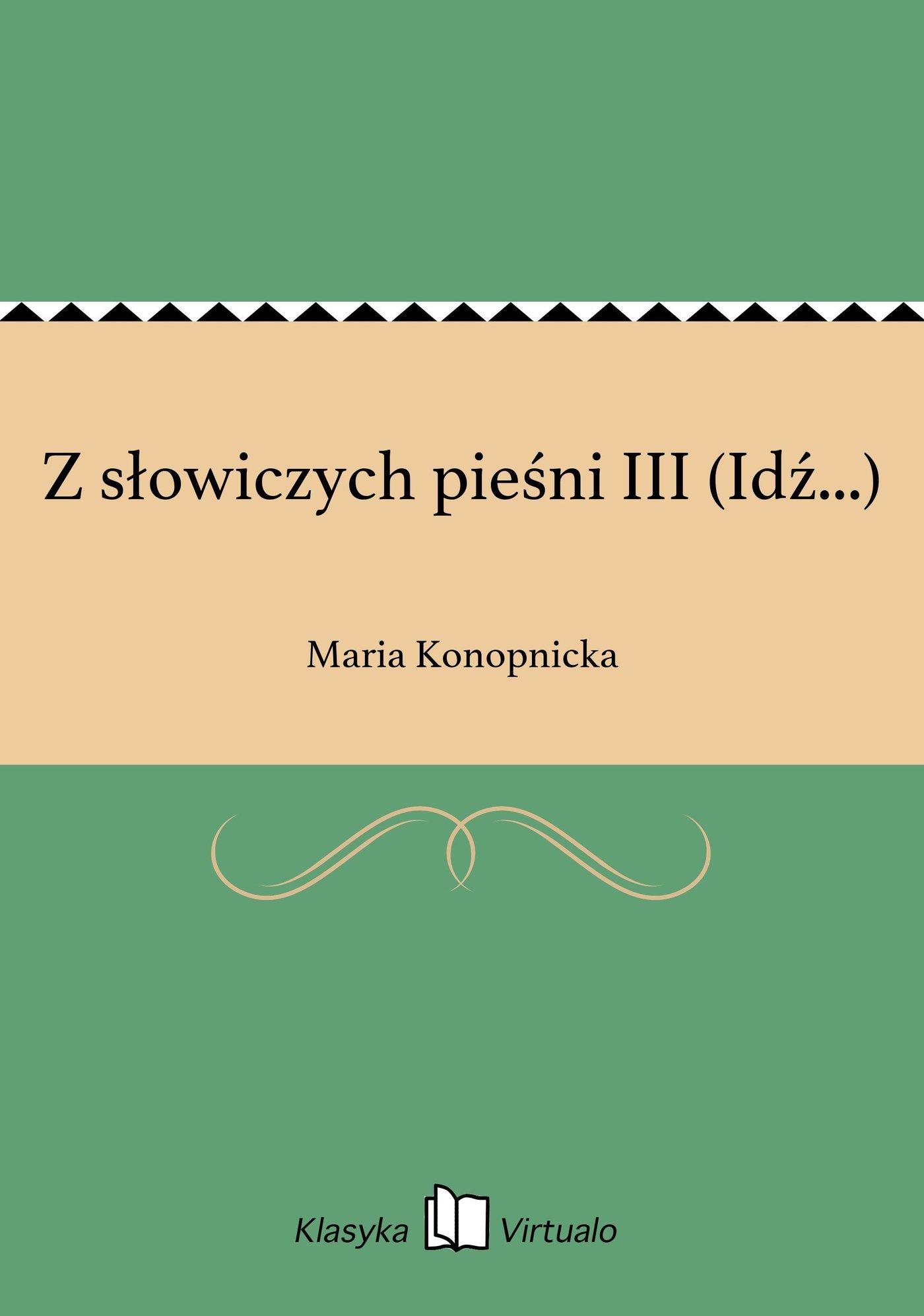 Z słowiczych pieśni III (Idź...) - Ebook (Książka EPUB) do pobrania w formacie EPUB