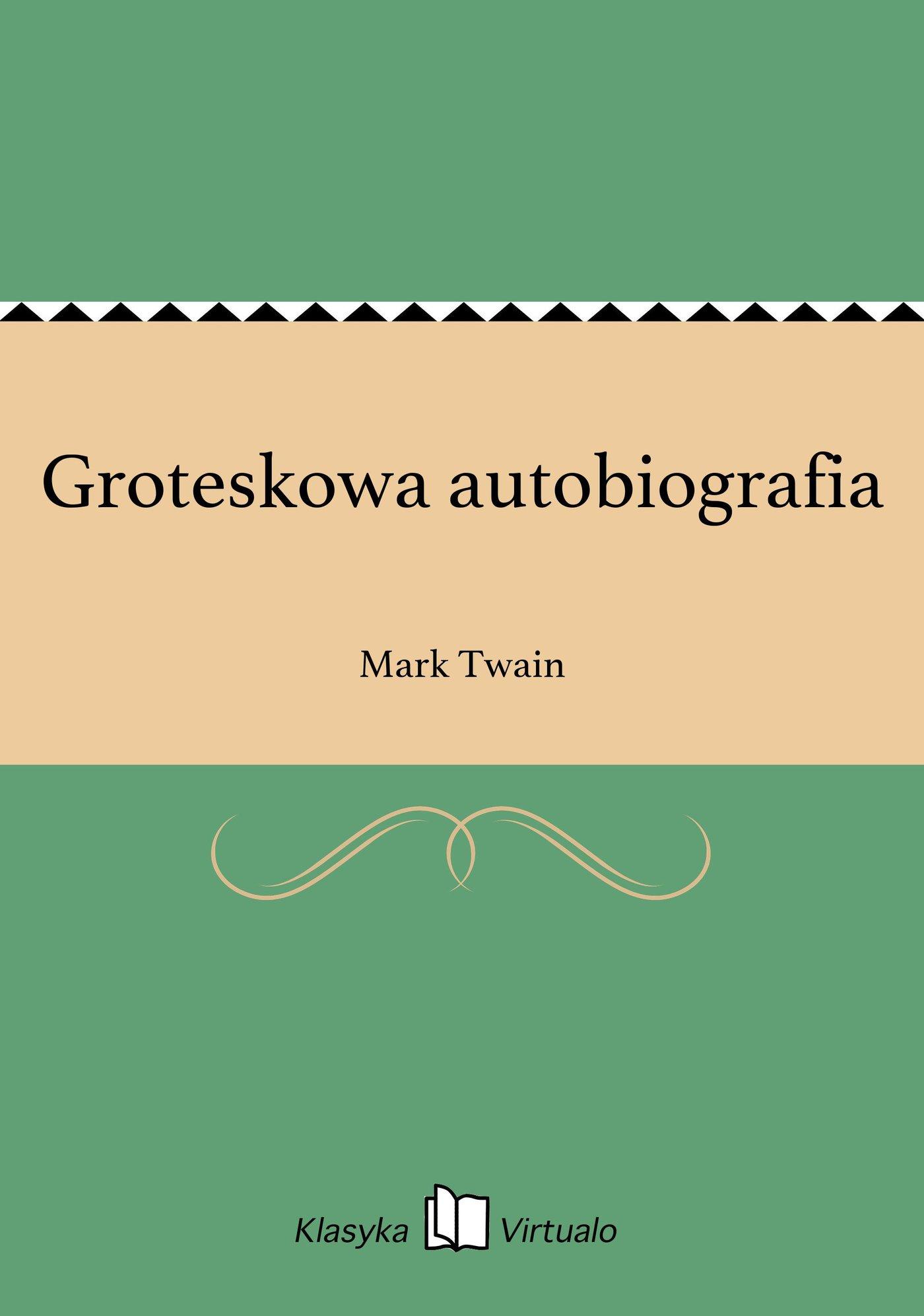 Groteskowa autobiografia - Ebook (Książka EPUB) do pobrania w formacie EPUB