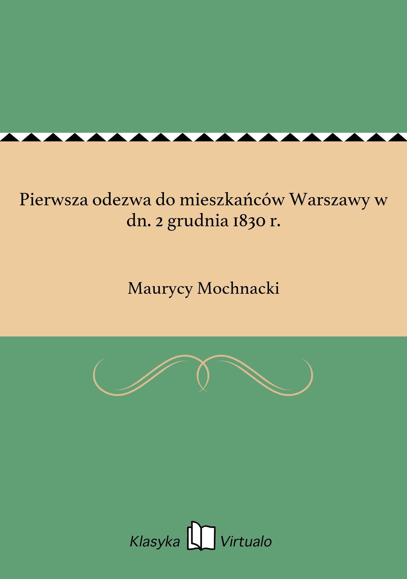 Pierwsza odezwa do mieszkańców Warszawy w dn. 2 grudnia 1830 r. - Ebook (Książka EPUB) do pobrania w formacie EPUB