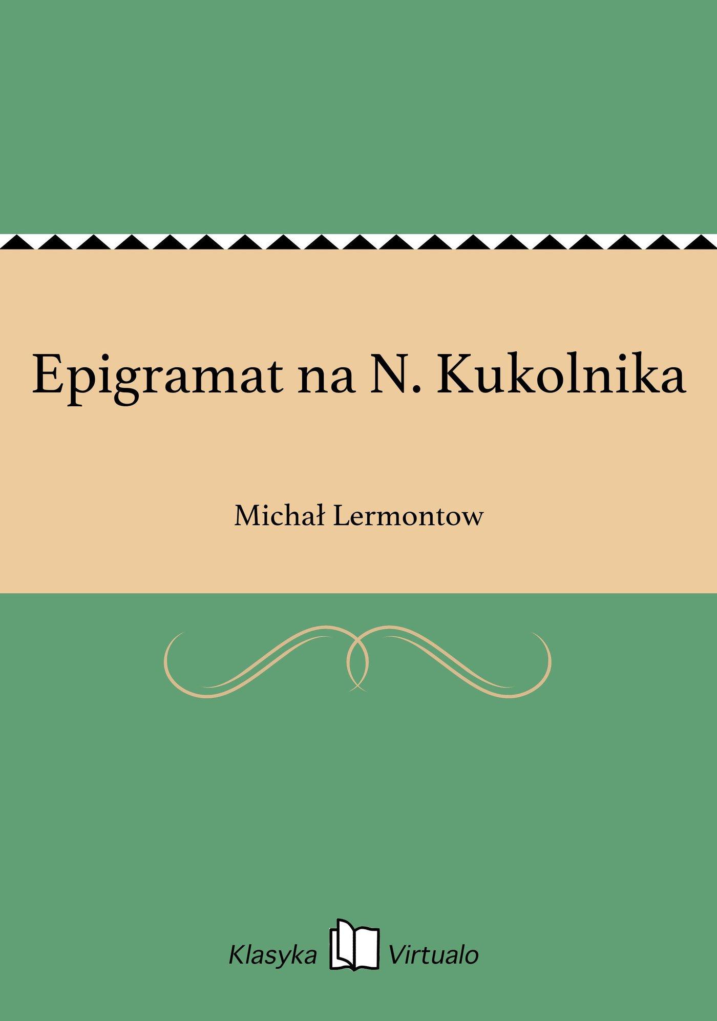 Epigramat na N. Kukolnika - Ebook (Książka EPUB) do pobrania w formacie EPUB