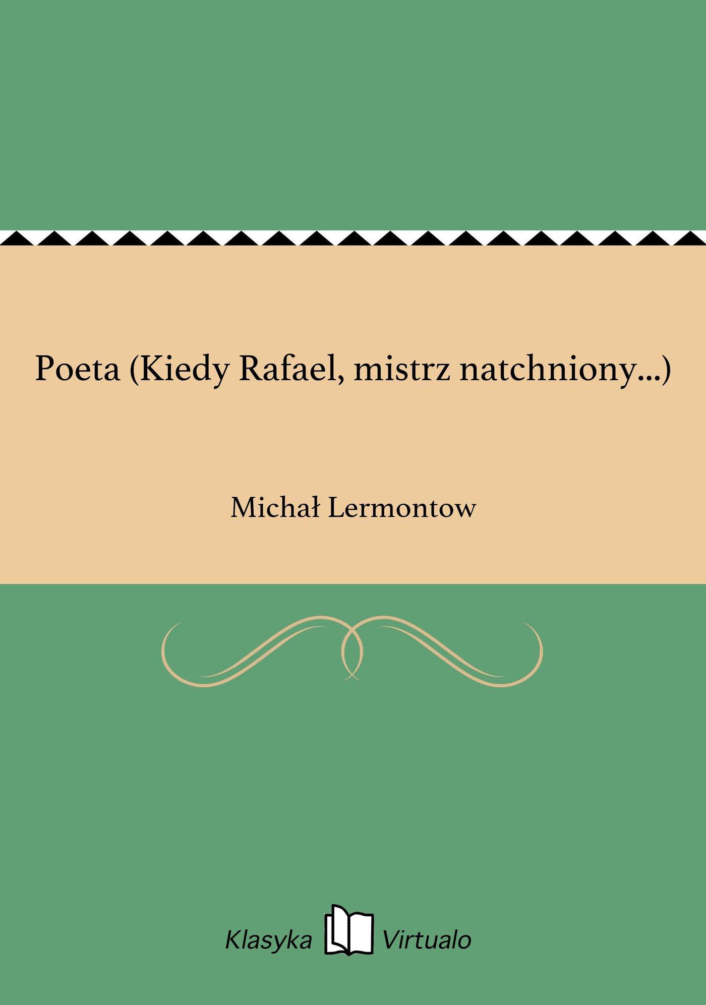 Poeta (Kiedy Rafael, mistrz natchniony...) - Ebook (Książka EPUB) do pobrania w formacie EPUB