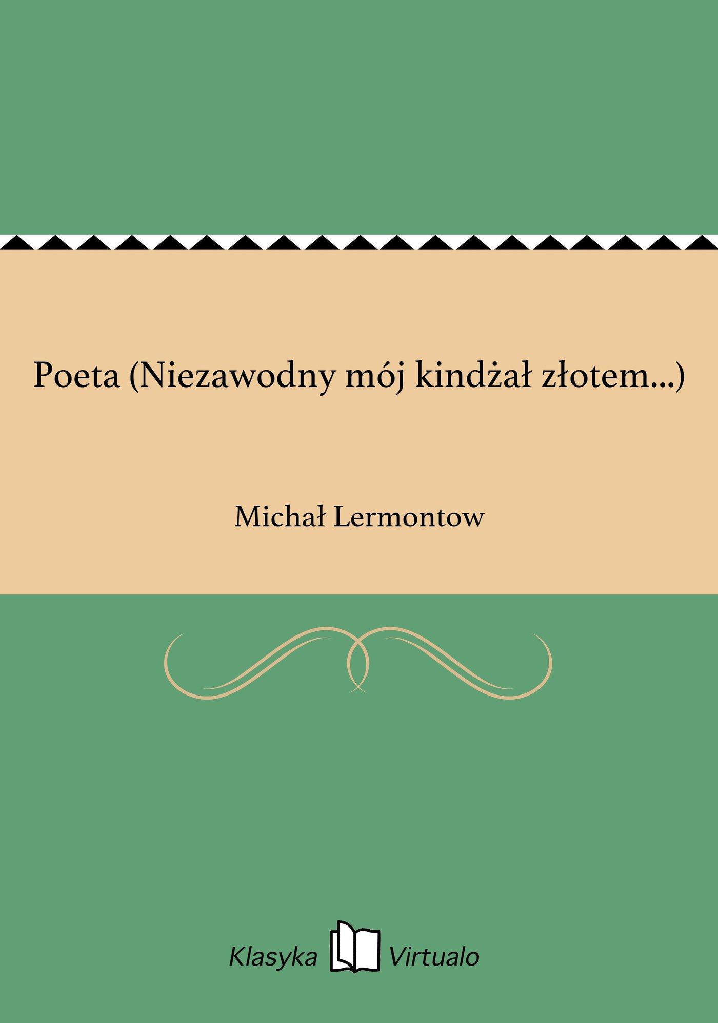 Poeta (Niezawodny mój kindżał złotem...) - Ebook (Książka EPUB) do pobrania w formacie EPUB