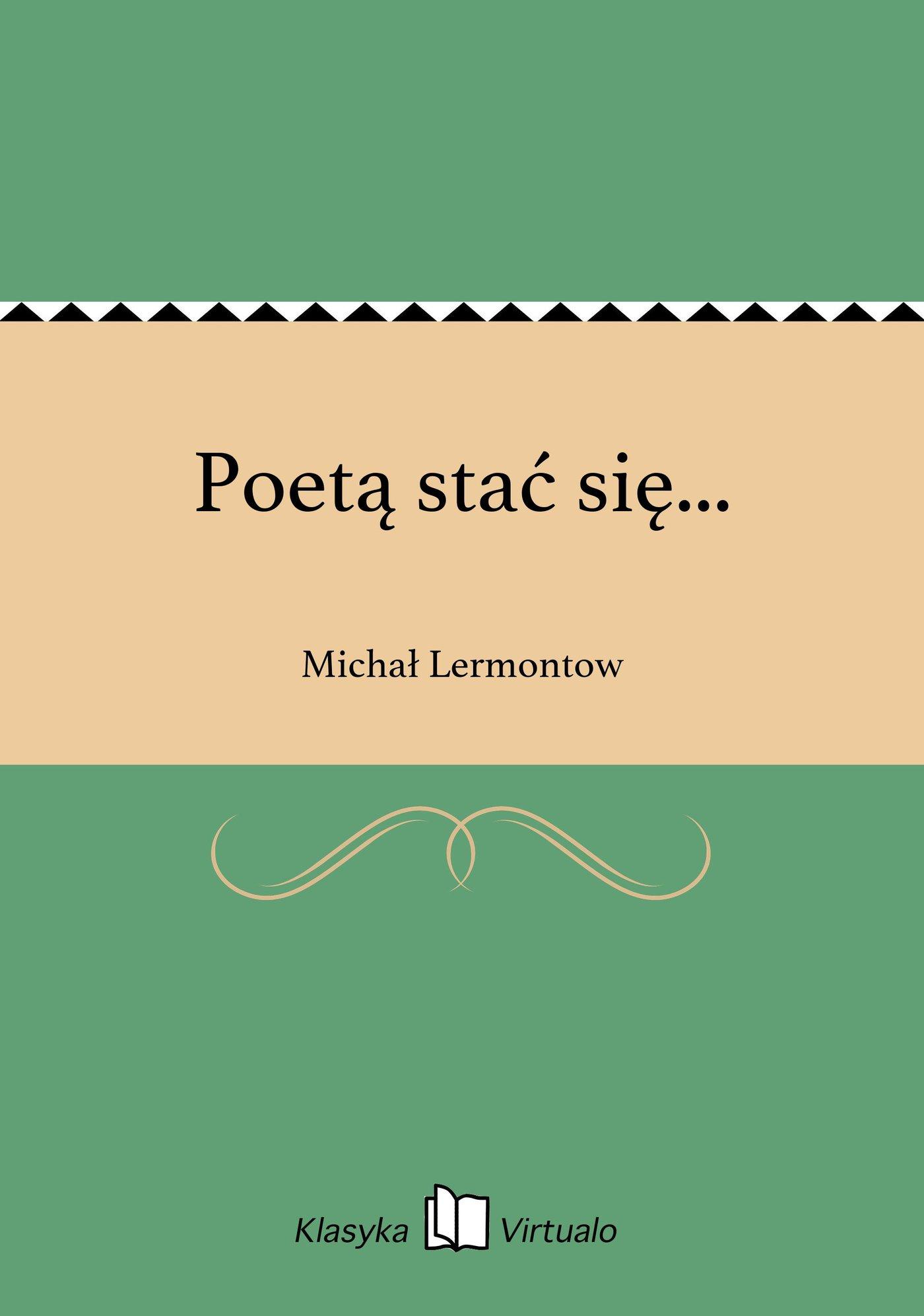 Poetą stać się... - Ebook (Książka EPUB) do pobrania w formacie EPUB