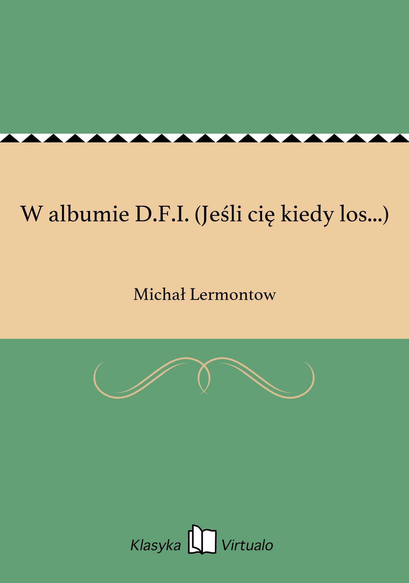 W albumie D.F.I. (Jeśli cię kiedy los...) - Ebook (Książka EPUB) do pobrania w formacie EPUB