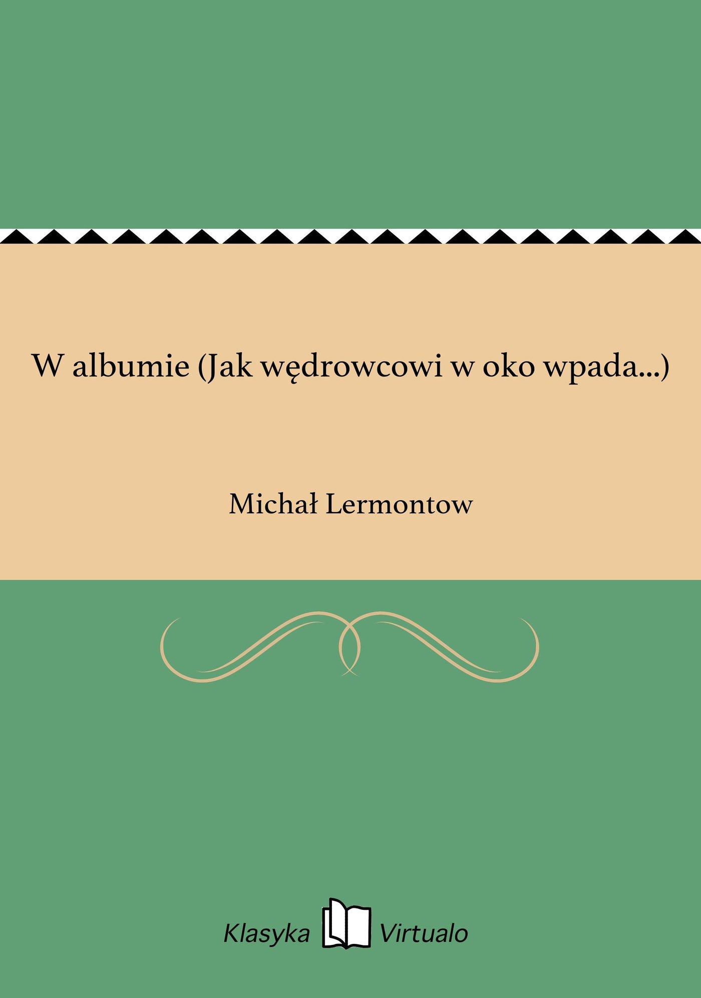 W albumie (Jak wędrowcowi w oko wpada...) - Ebook (Książka EPUB) do pobrania w formacie EPUB