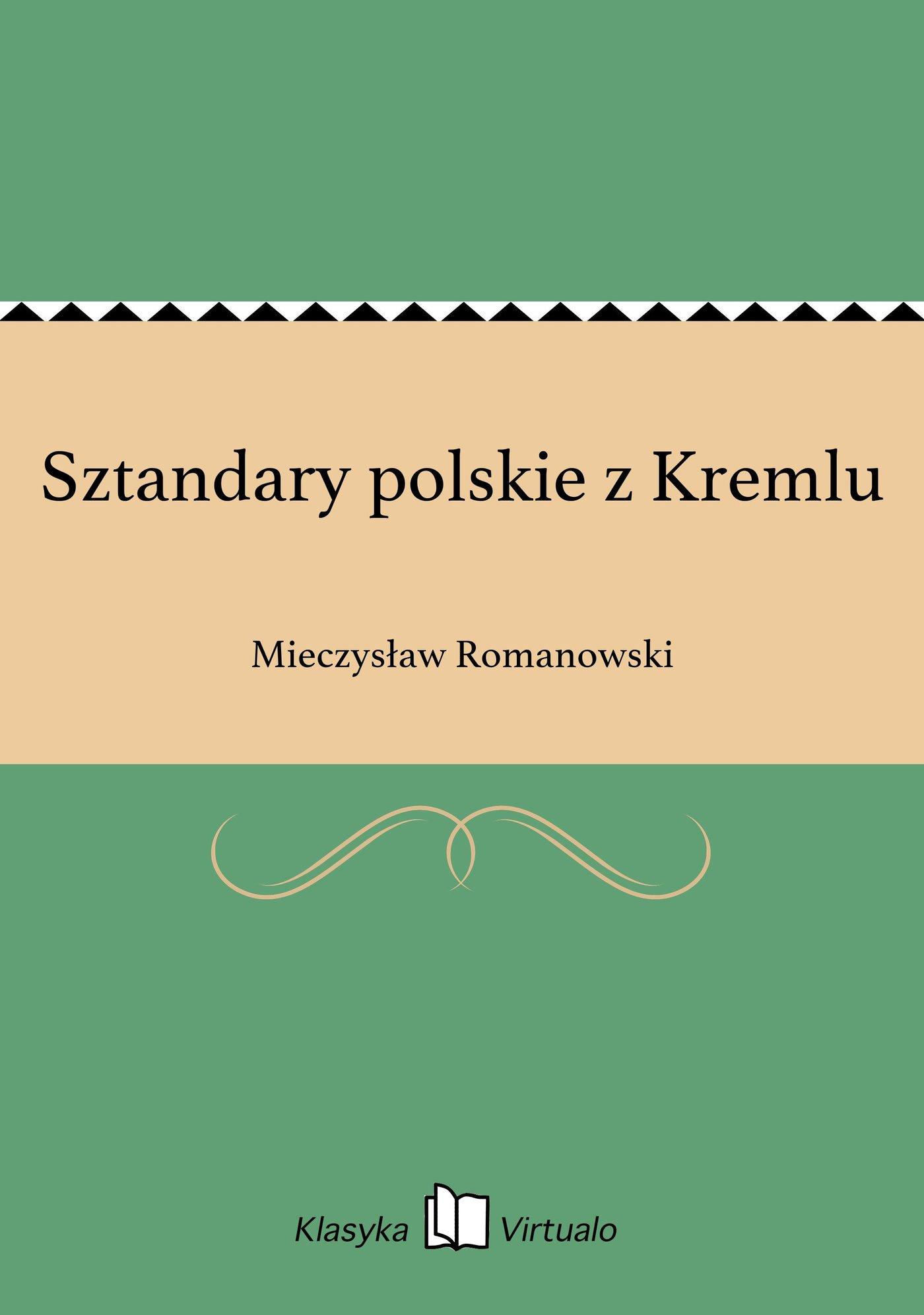 Sztandary polskie z Kremlu - Ebook (Książka EPUB) do pobrania w formacie EPUB