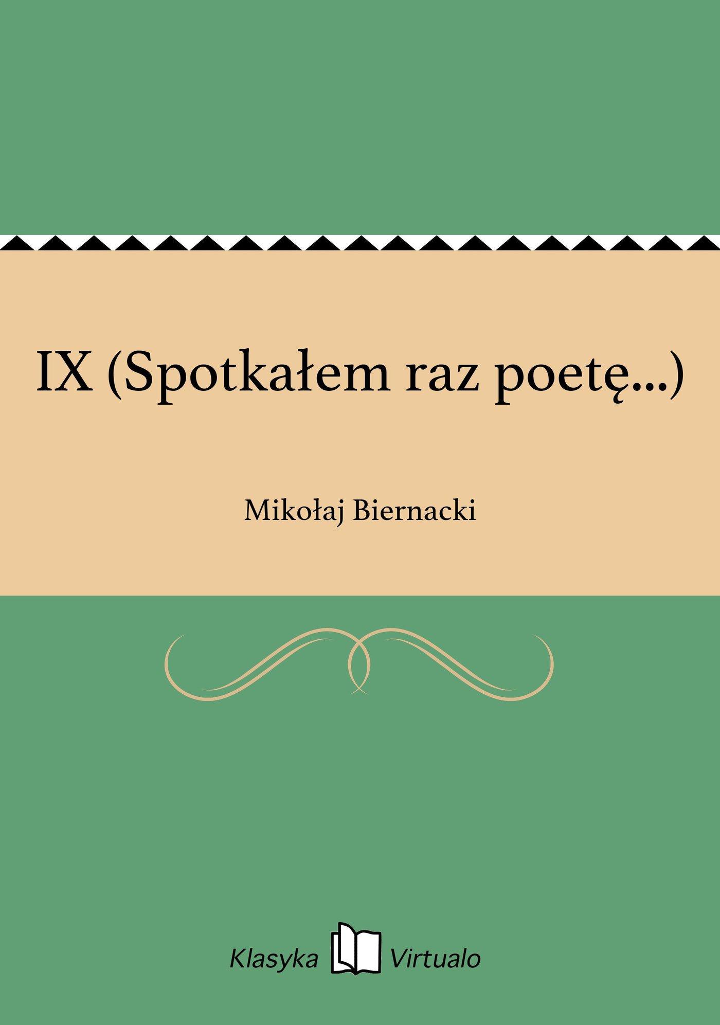 IX (Spotkałem raz poetę...) - Ebook (Książka EPUB) do pobrania w formacie EPUB
