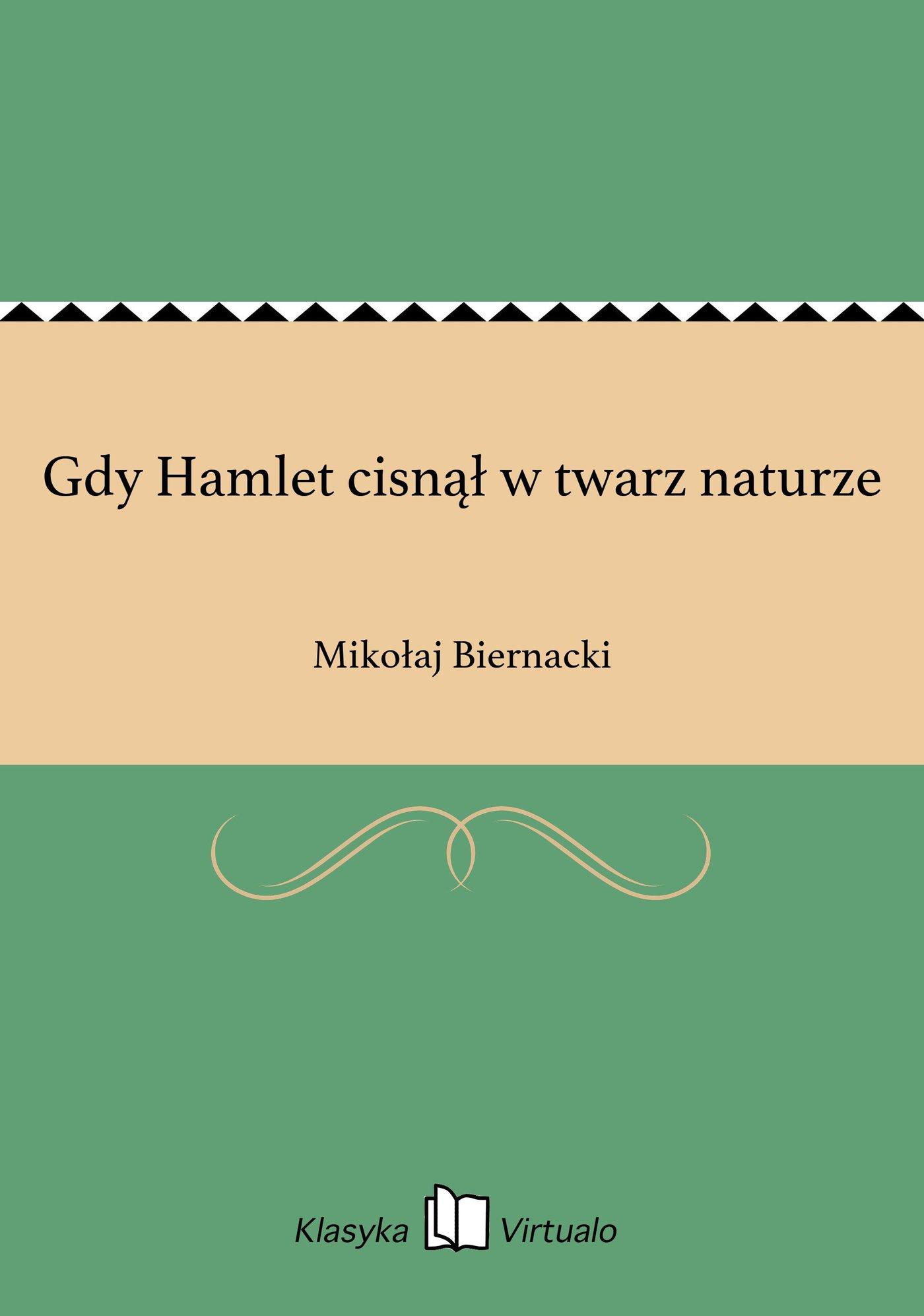 Gdy Hamlet cisnął w twarz naturze - Ebook (Książka EPUB) do pobrania w formacie EPUB