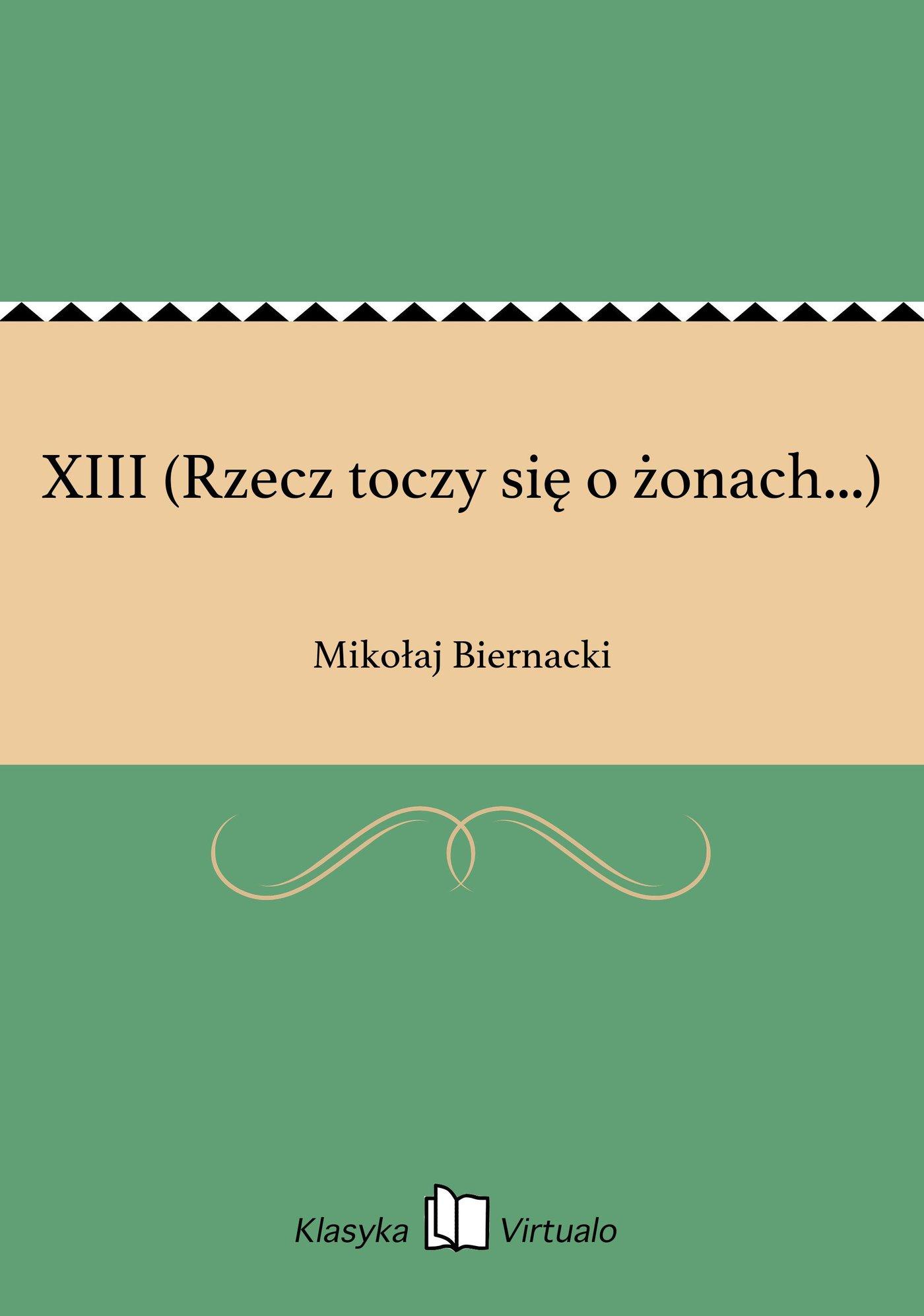 XIII (Rzecz toczy się o żonach...) - Ebook (Książka EPUB) do pobrania w formacie EPUB