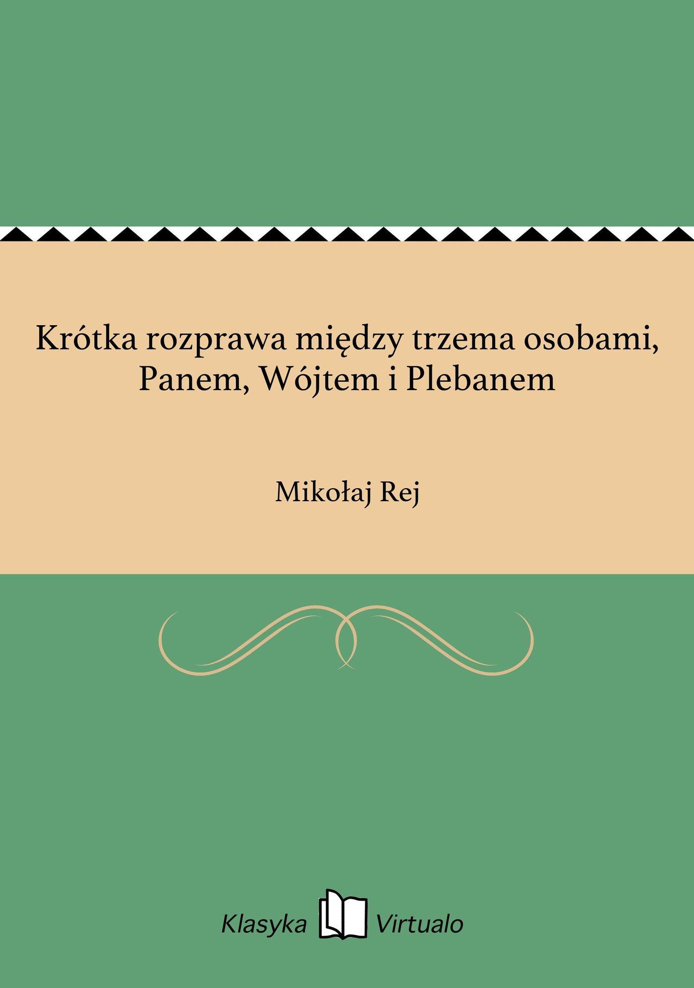 Krótka rozprawa między trzema osobami, Panem, Wójtem i Plebanem - Ebook (Książka EPUB) do pobrania w formacie EPUB