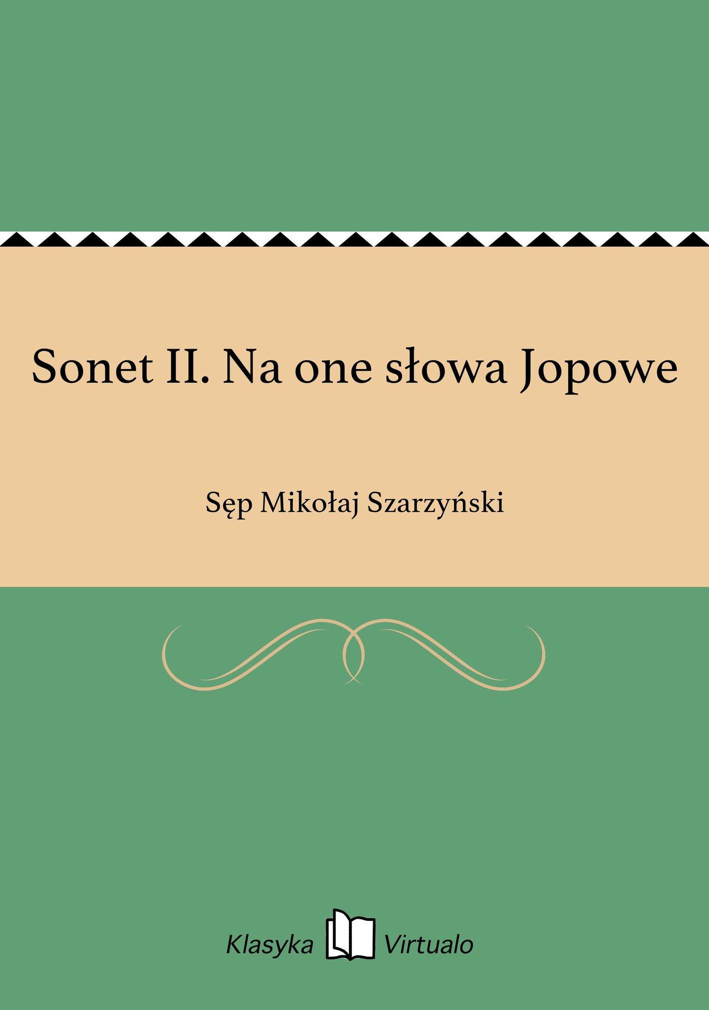 Sonet II. Na one słowa Jopowe - Ebook (Książka EPUB) do pobrania w formacie EPUB