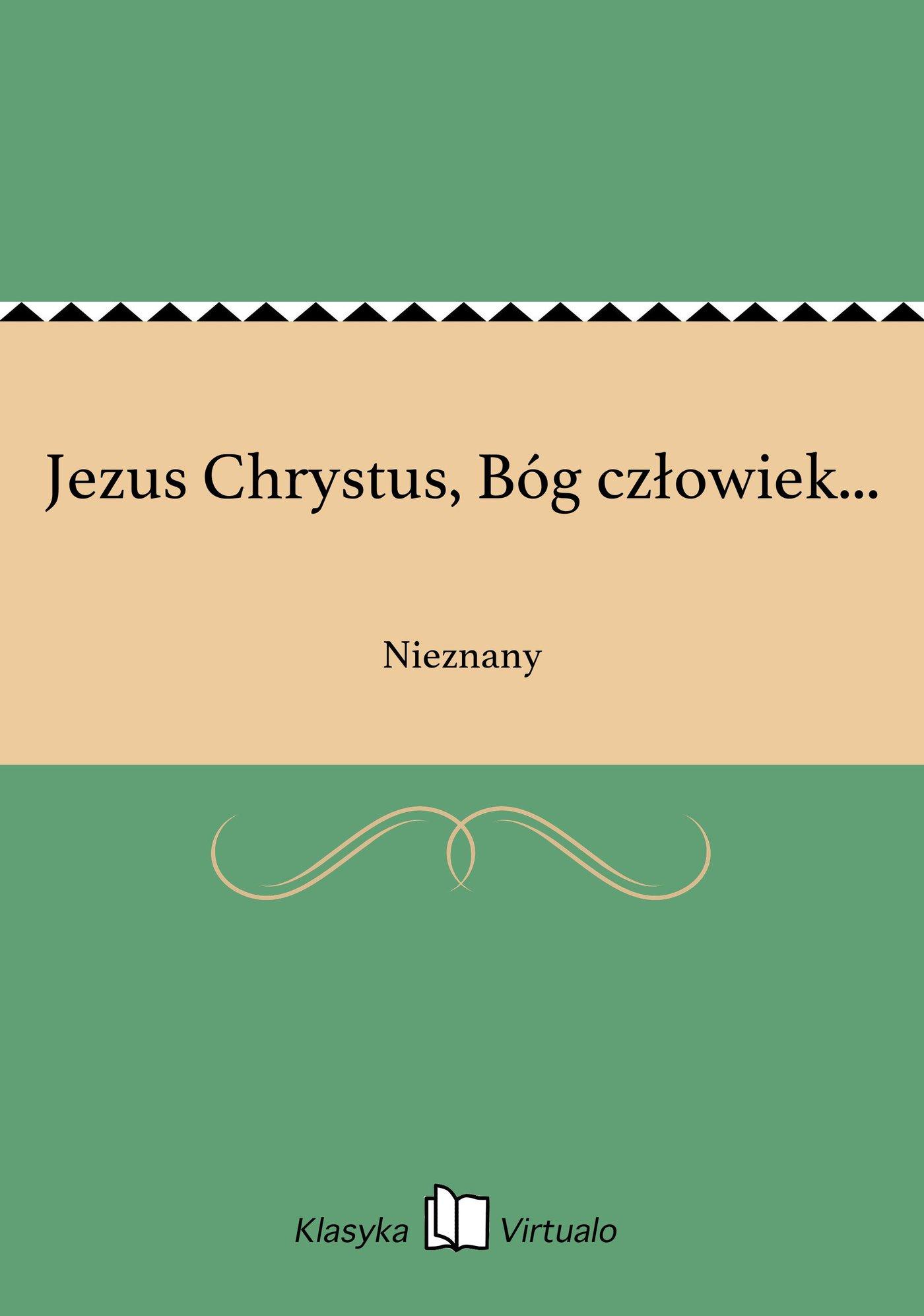 Jezus Chrystus, Bóg człowiek... - Ebook (Książka EPUB) do pobrania w formacie EPUB