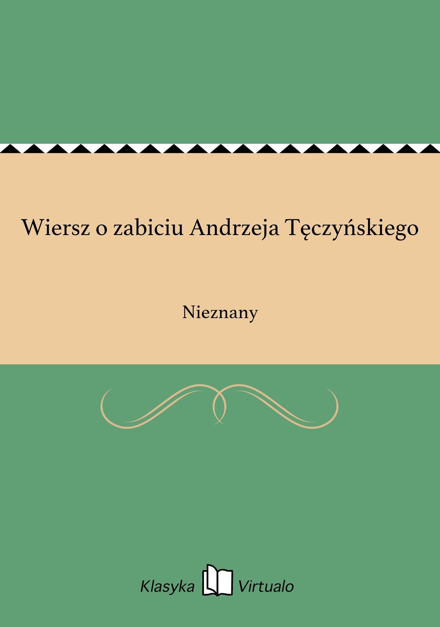 Wiersz o zabiciu Andrzeja Tęczyńskiego - Ebook (Książka EPUB) do pobrania w formacie EPUB