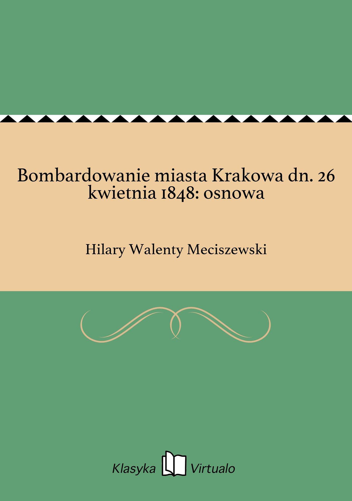 Bombardowanie miasta Krakowa dn. 26 kwietnia 1848: osnowa - Ebook (Książka EPUB) do pobrania w formacie EPUB