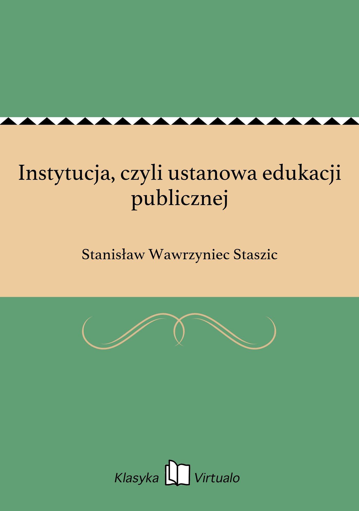 Instytucja, czyli ustanowa edukacji publicznej - Ebook (Książka EPUB) do pobrania w formacie EPUB