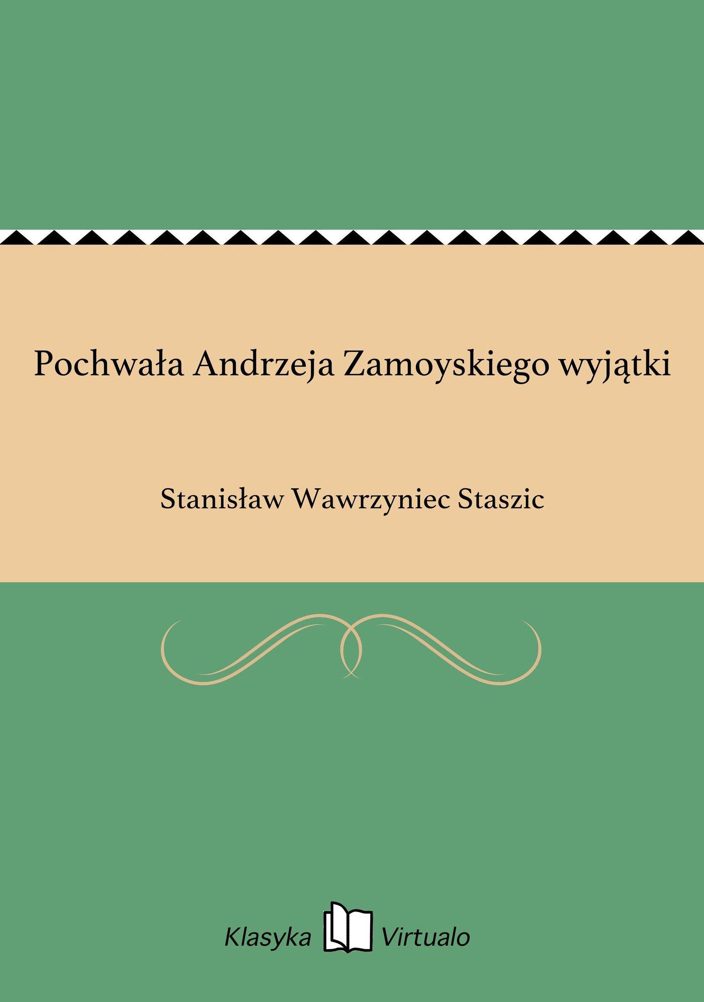 Pochwała Andrzeja Zamoyskiego wyjątki - Ebook (Książka EPUB) do pobrania w formacie EPUB