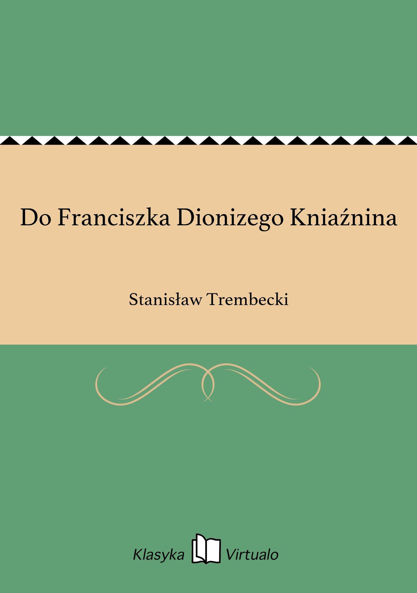 Do Franciszka Dionizego Kniaźnina - Ebook (Książka EPUB) do pobrania w formacie EPUB