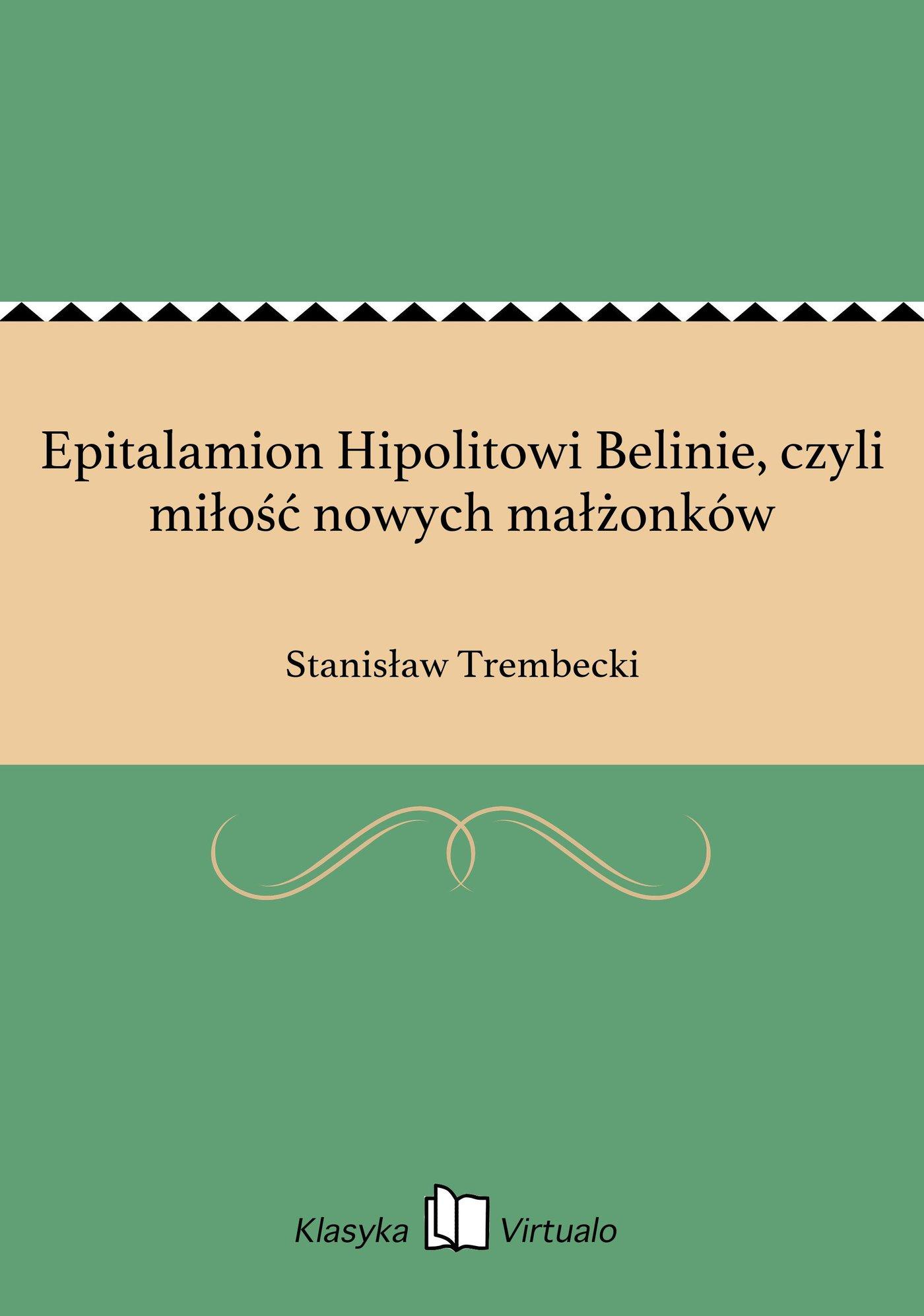 Epitalamion Hipolitowi Belinie, czyli miłość nowych małżonków - Ebook (Książka EPUB) do pobrania w formacie EPUB