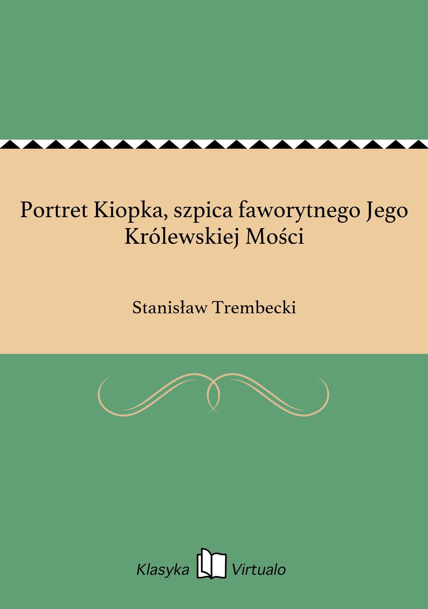 Portret Kiopka, szpica faworytnego Jego Królewskiej Mości - Ebook (Książka EPUB) do pobrania w formacie EPUB