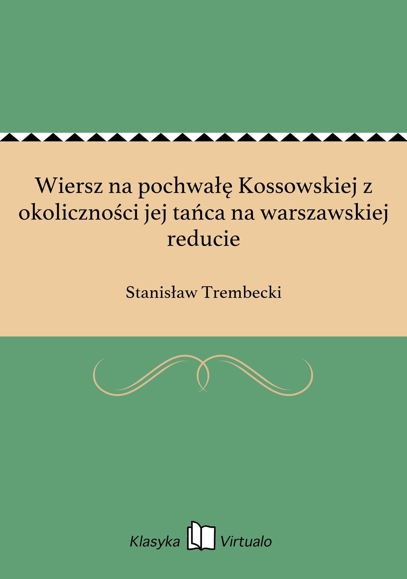 Wiersz na pochwałę Kossowskiej z okoliczności jej tańca na warszawskiej reducie - Ebook (Książka EPUB) do pobrania w formacie EPUB