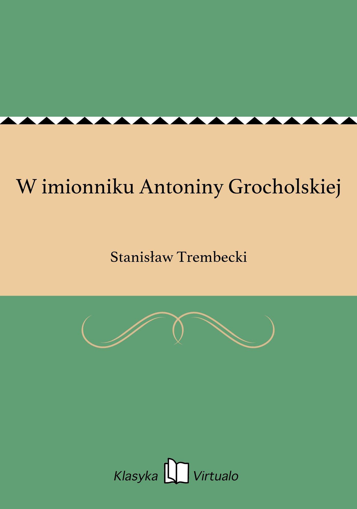 W imionniku Antoniny Grocholskiej - Ebook (Książka EPUB) do pobrania w formacie EPUB