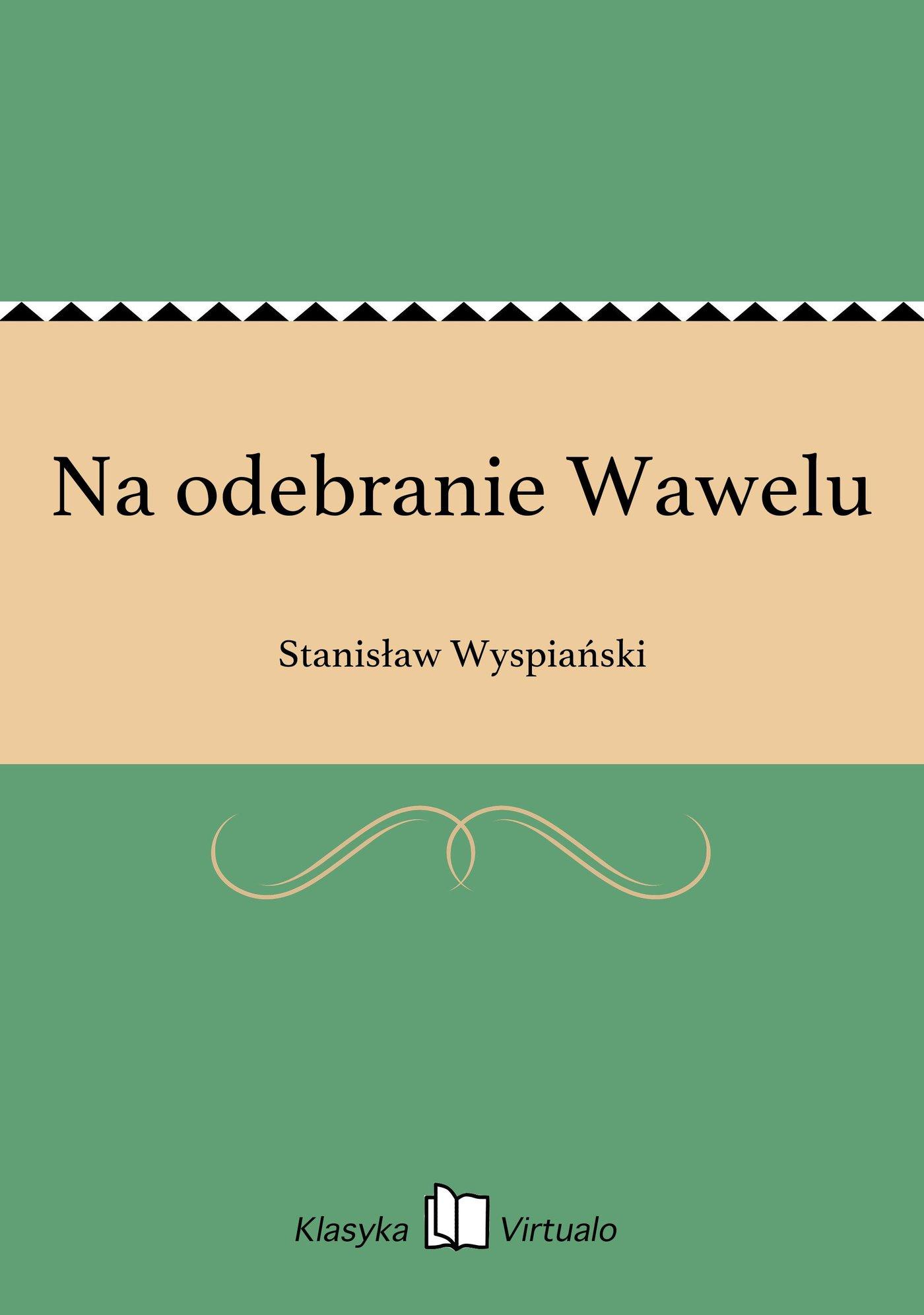 Na odebranie Wawelu - Ebook (Książka EPUB) do pobrania w formacie EPUB