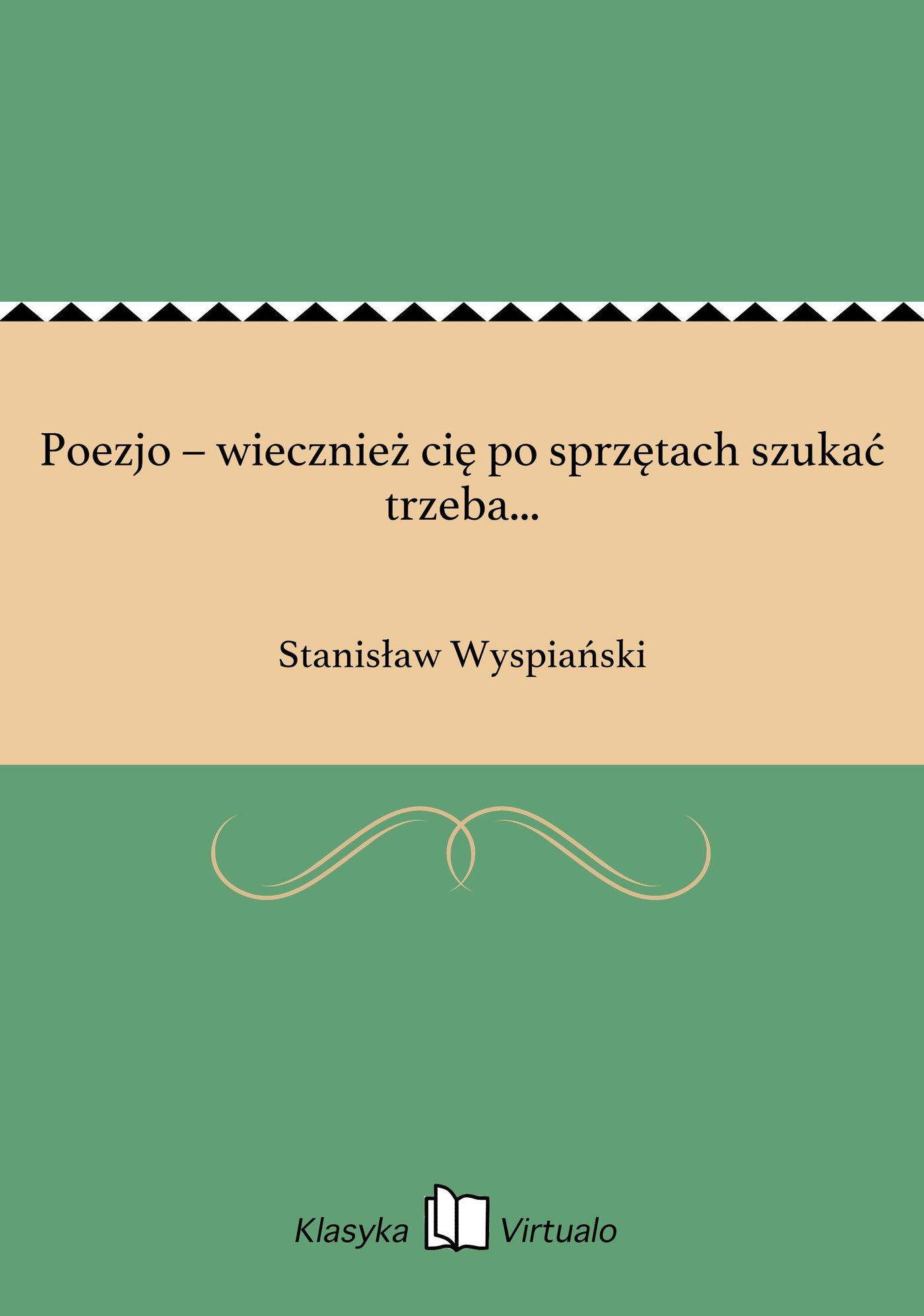 Poezjo – wiecznież cię po sprzętach szukać trzeba... - Ebook (Książka EPUB) do pobrania w formacie EPUB