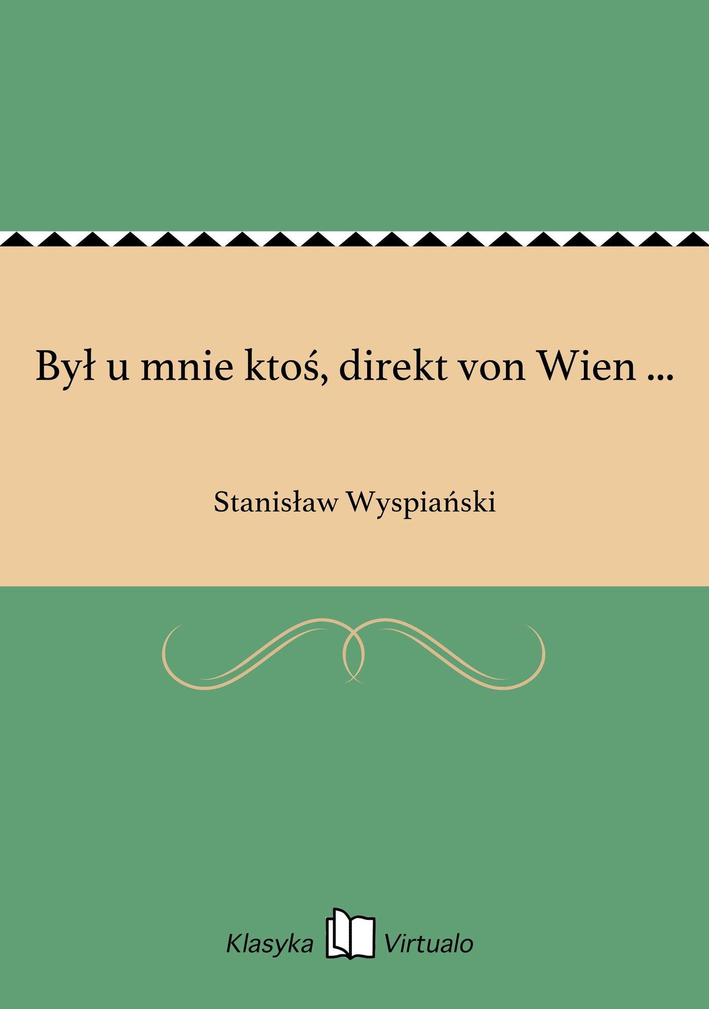 Był u mnie ktoś, direkt von Wien ... - Ebook (Książka EPUB) do pobrania w formacie EPUB