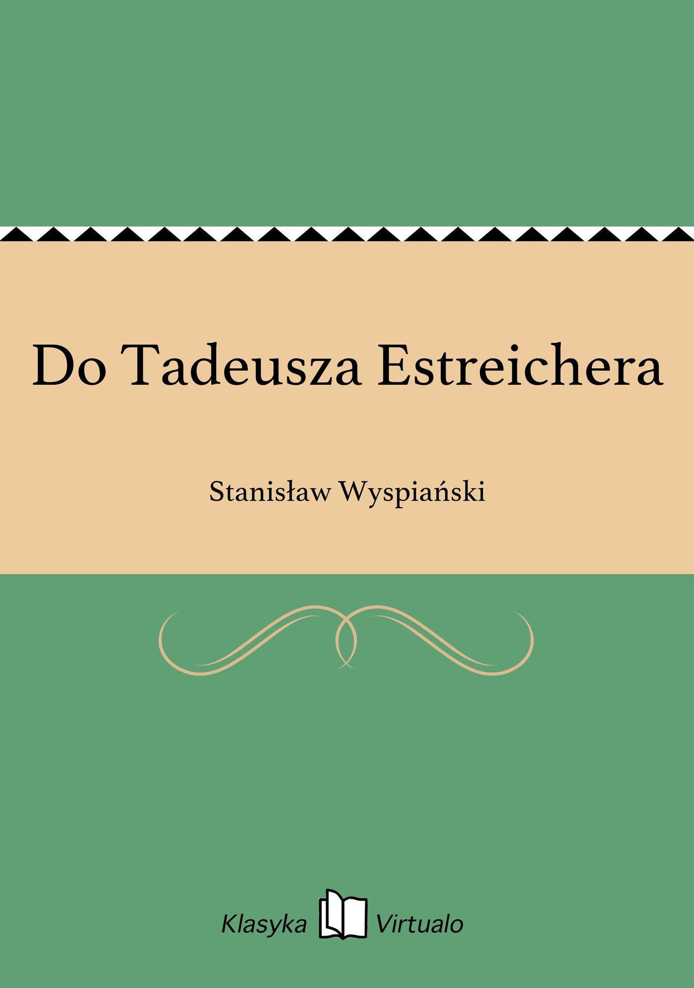 Do Tadeusza Estreichera - Ebook (Książka EPUB) do pobrania w formacie EPUB