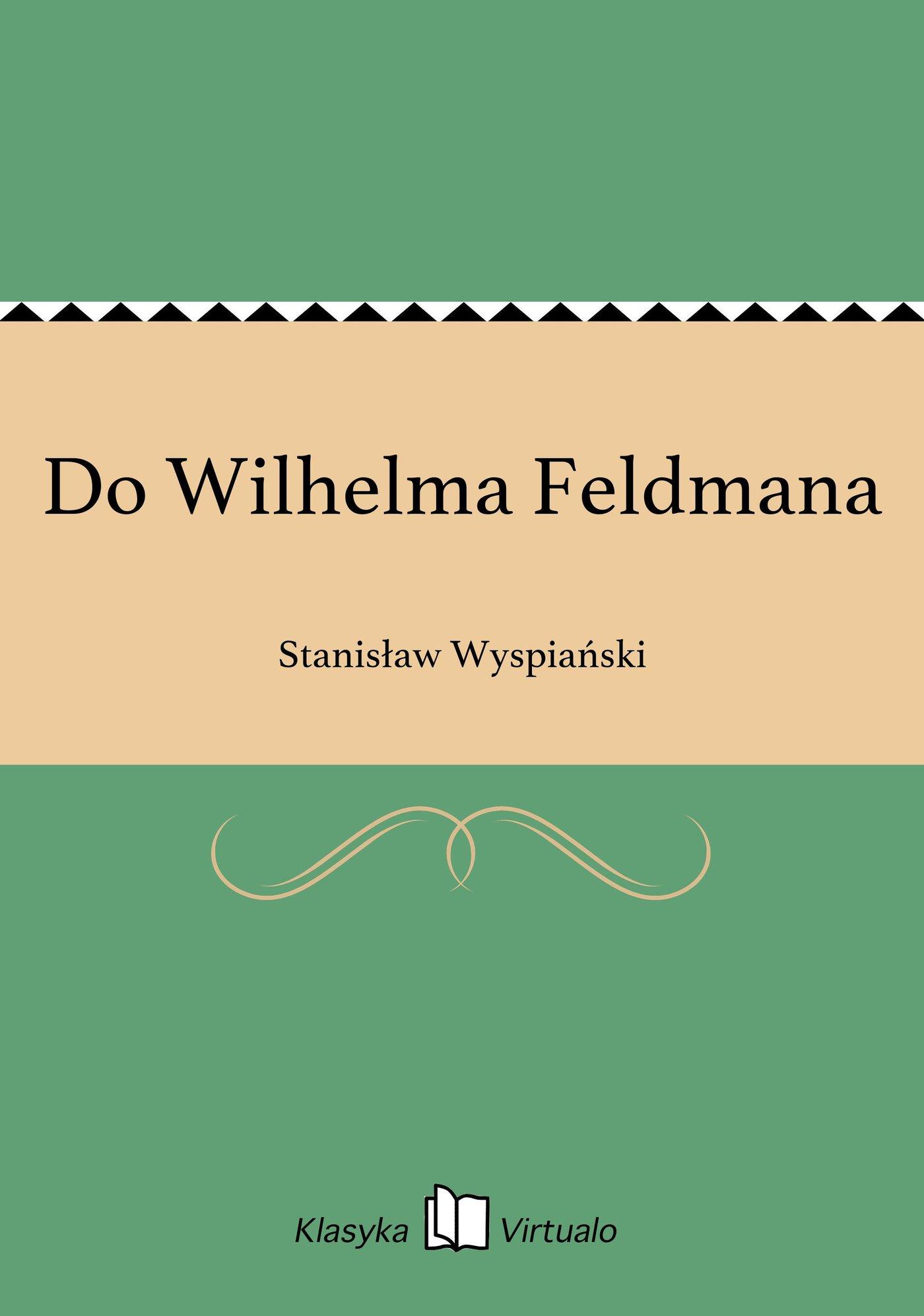 Do Wilhelma Feldmana - Ebook (Książka EPUB) do pobrania w formacie EPUB