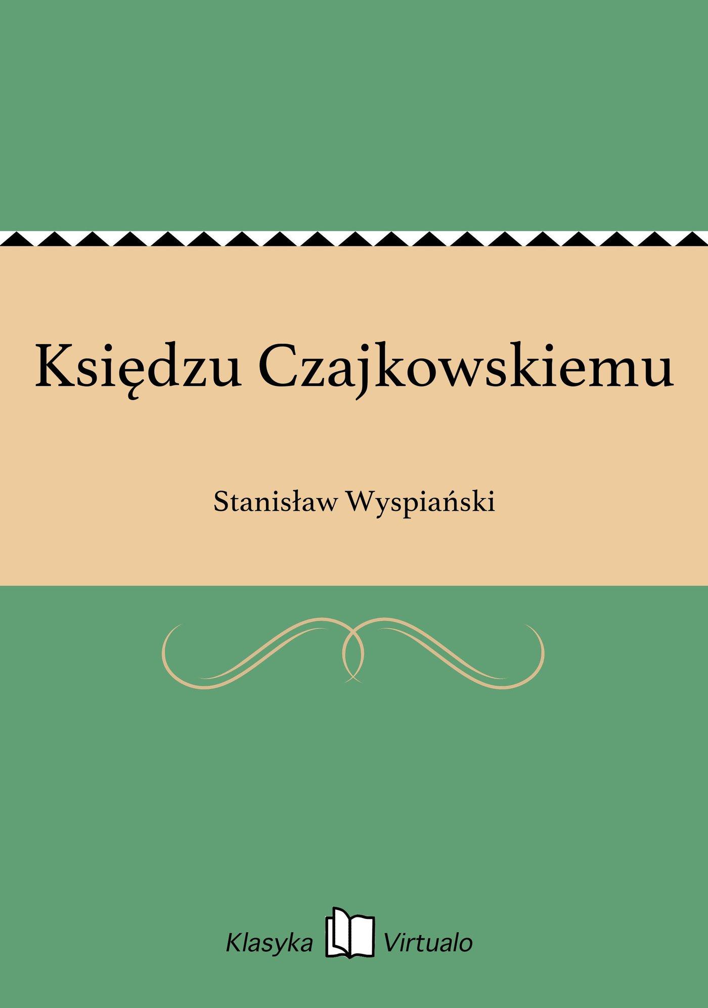 Księdzu Czajkowskiemu - Ebook (Książka EPUB) do pobrania w formacie EPUB