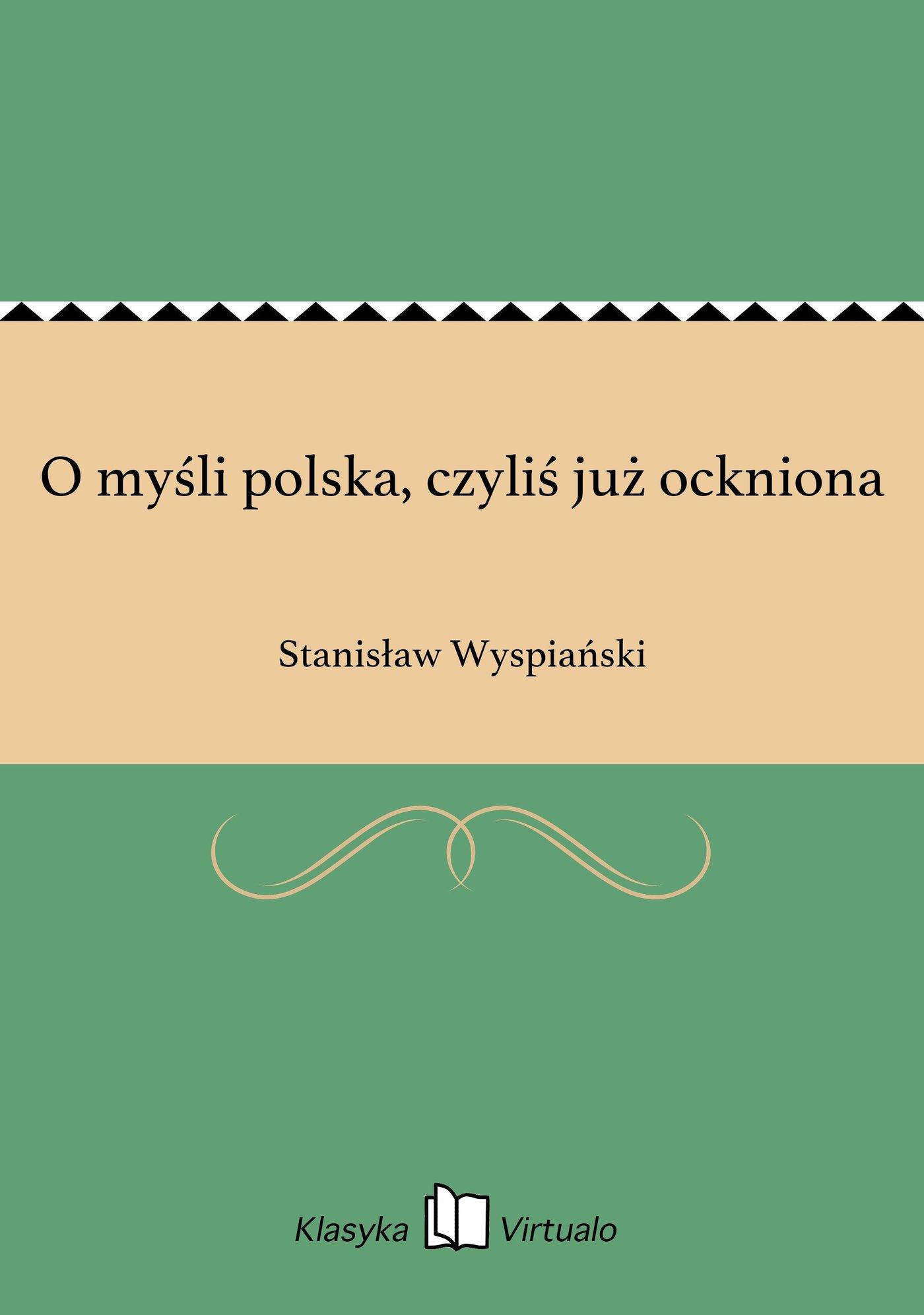O myśli polska, czyliś już ockniona - Ebook (Książka EPUB) do pobrania w formacie EPUB