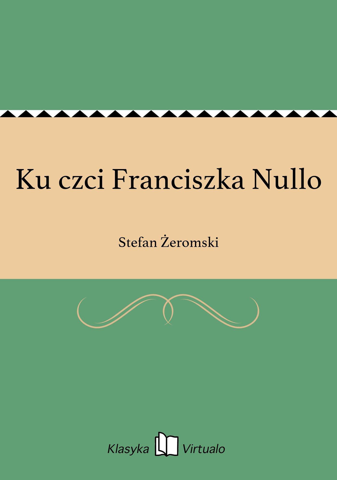 Ku czci Franciszka Nullo - Ebook (Książka EPUB) do pobrania w formacie EPUB