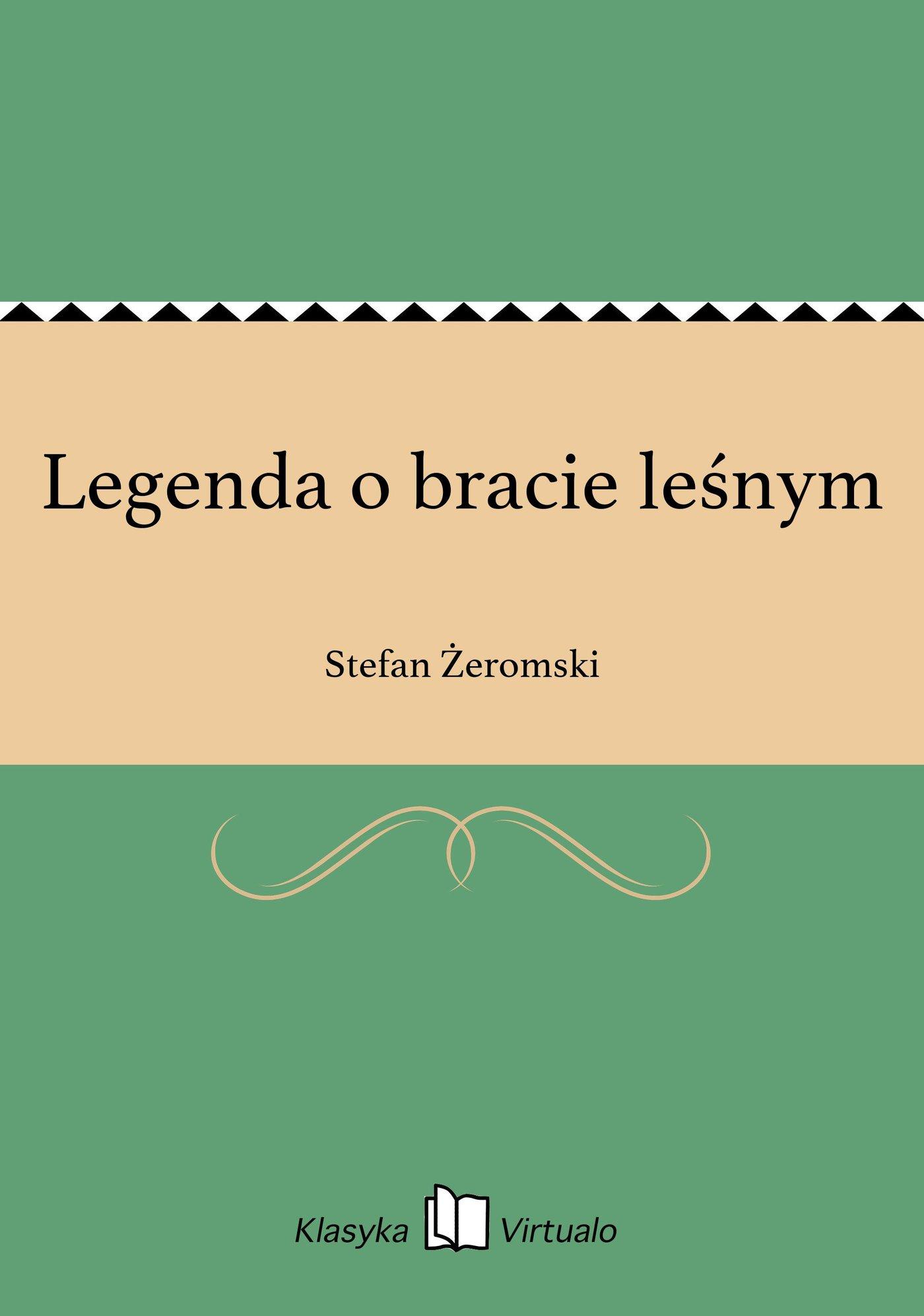 Legenda o bracie leśnym - Ebook (Książka EPUB) do pobrania w formacie EPUB