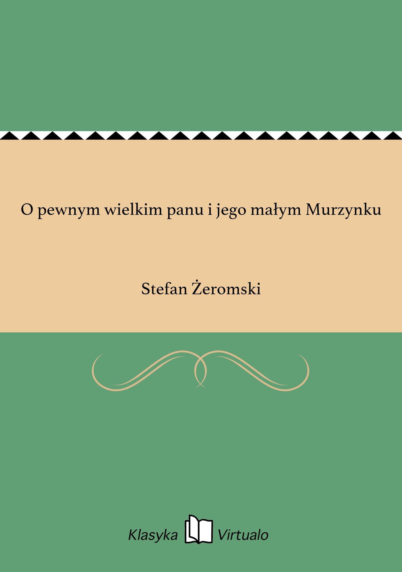O pewnym wielkim panu i jego małym Murzynku - Ebook (Książka EPUB) do pobrania w formacie EPUB