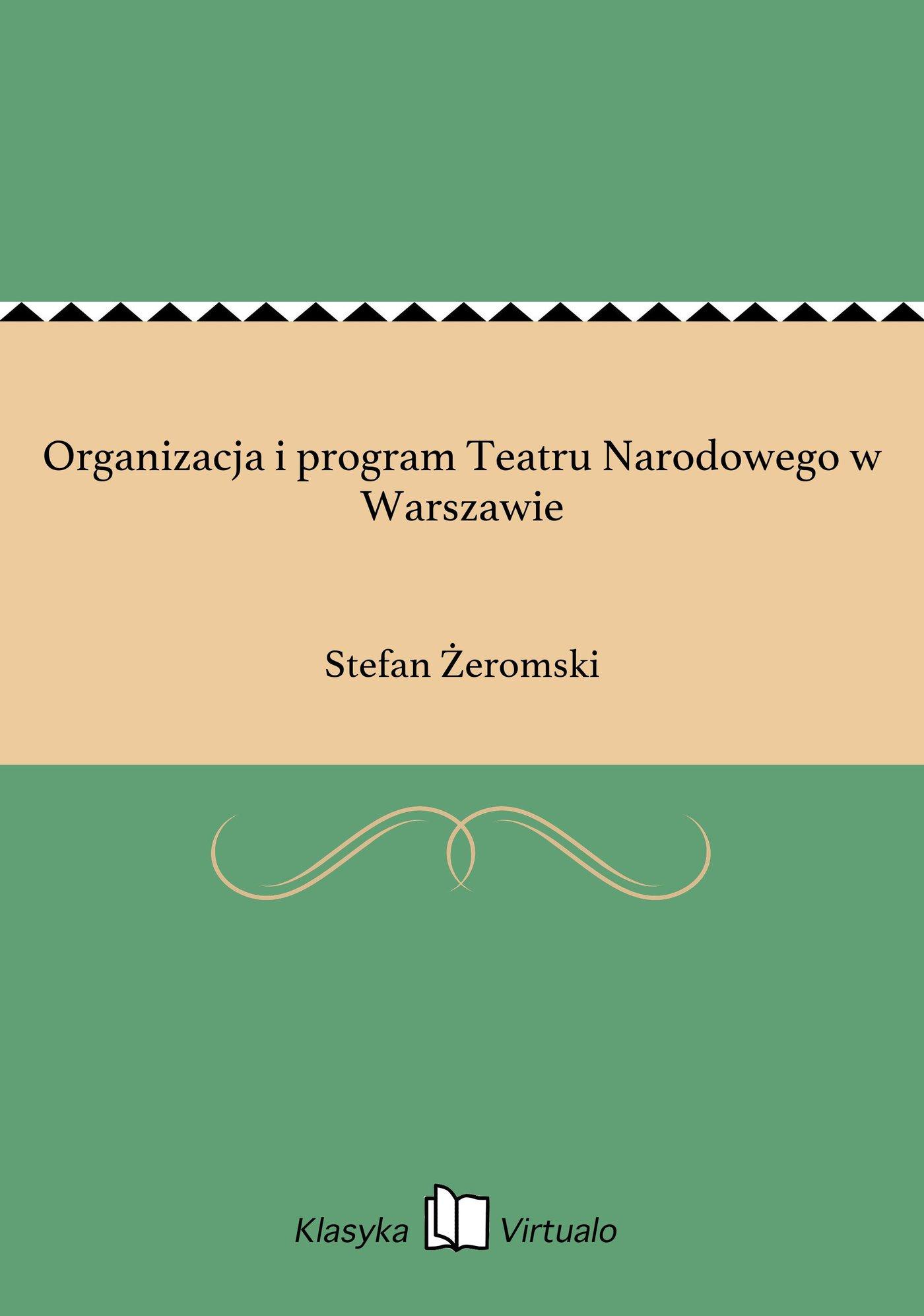 Organizacja i program Teatru Narodowego w Warszawie - Ebook (Książka EPUB) do pobrania w formacie EPUB