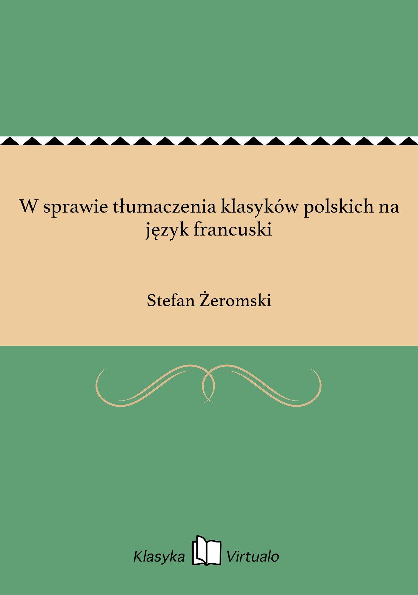 W sprawie tłumaczenia klasyków polskich na język francuski - Ebook (Książka EPUB) do pobrania w formacie EPUB